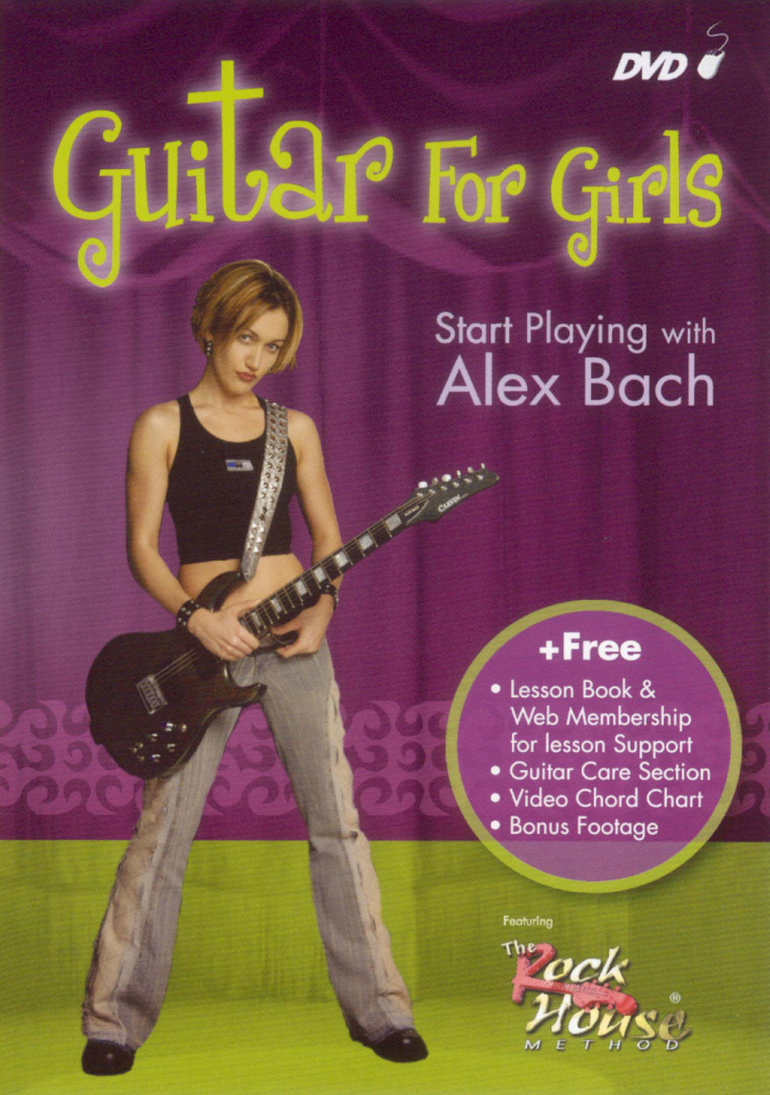 The Rock House Method: Guitar For Girls - Start Playing With Alex Bach