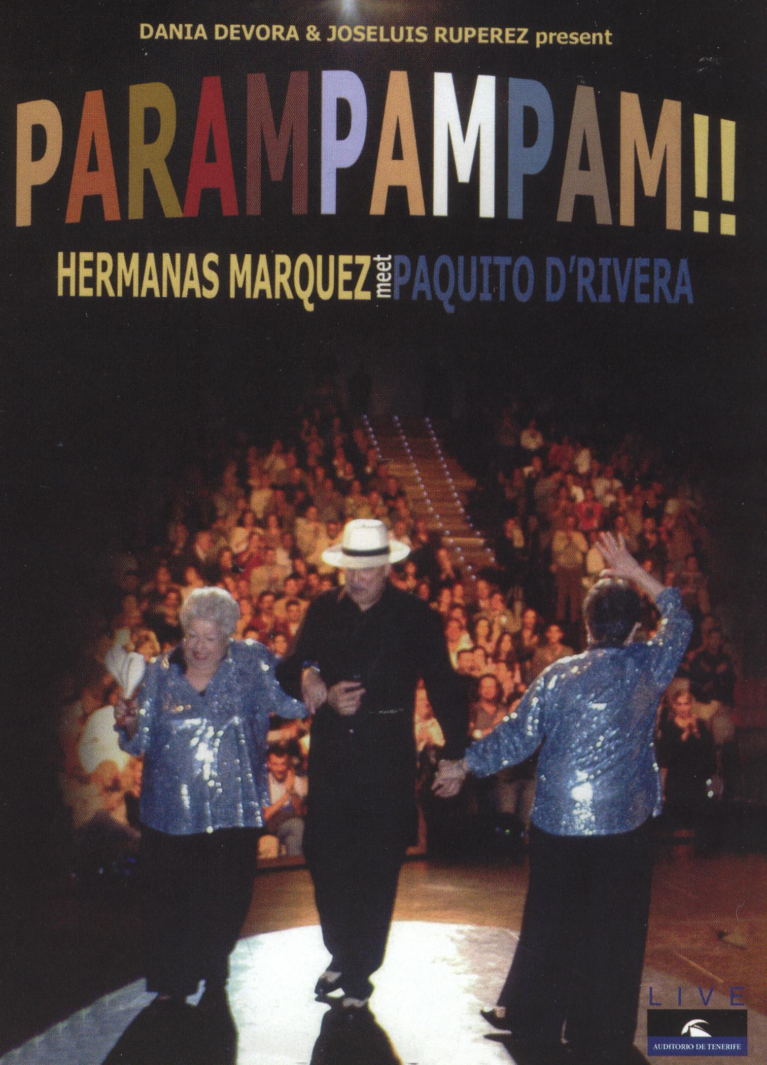Parampampam: Hermanas Marquez Meet Paquito D'Rivera
