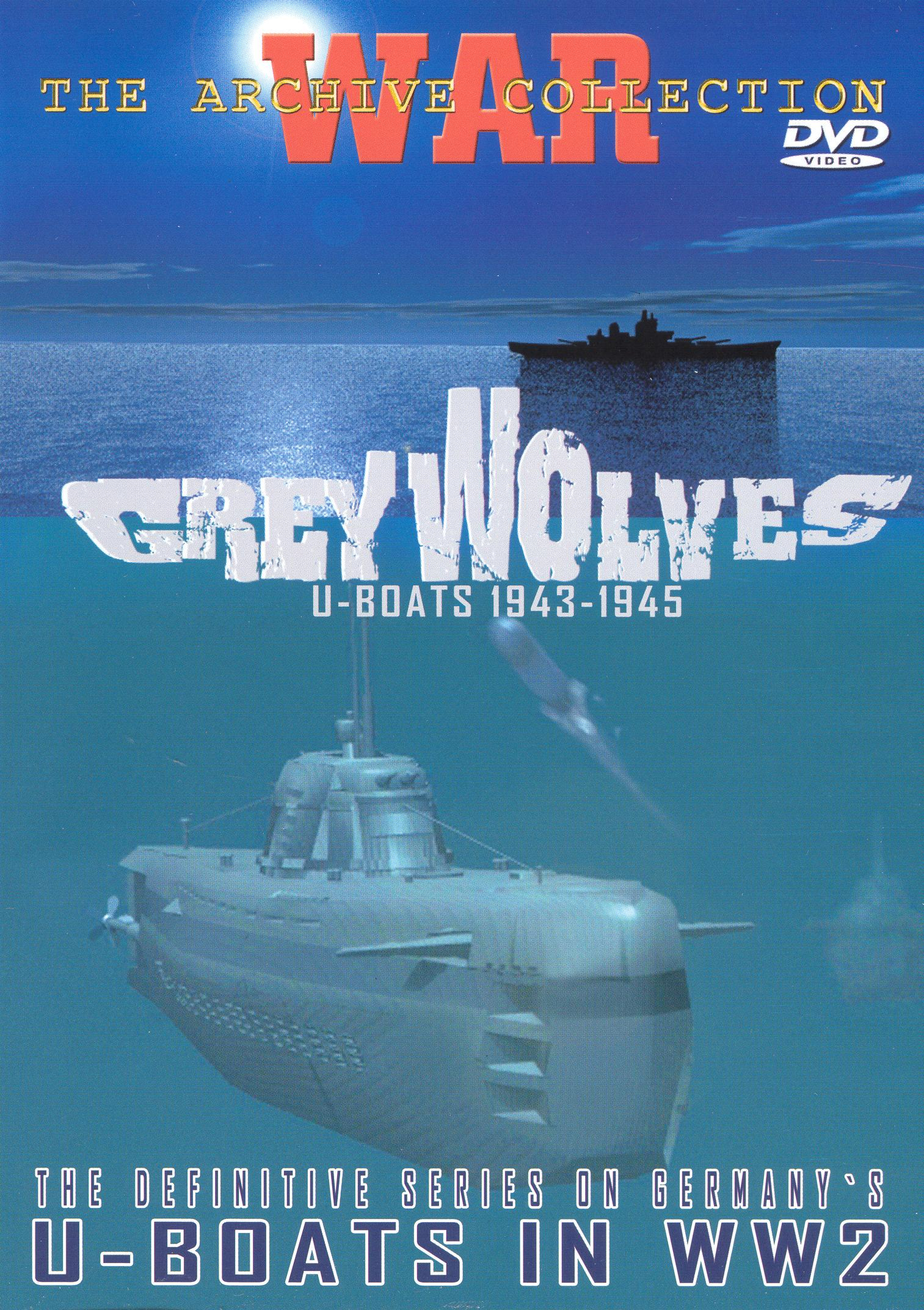 Grey Wolves: U-Boats 1943-1945
