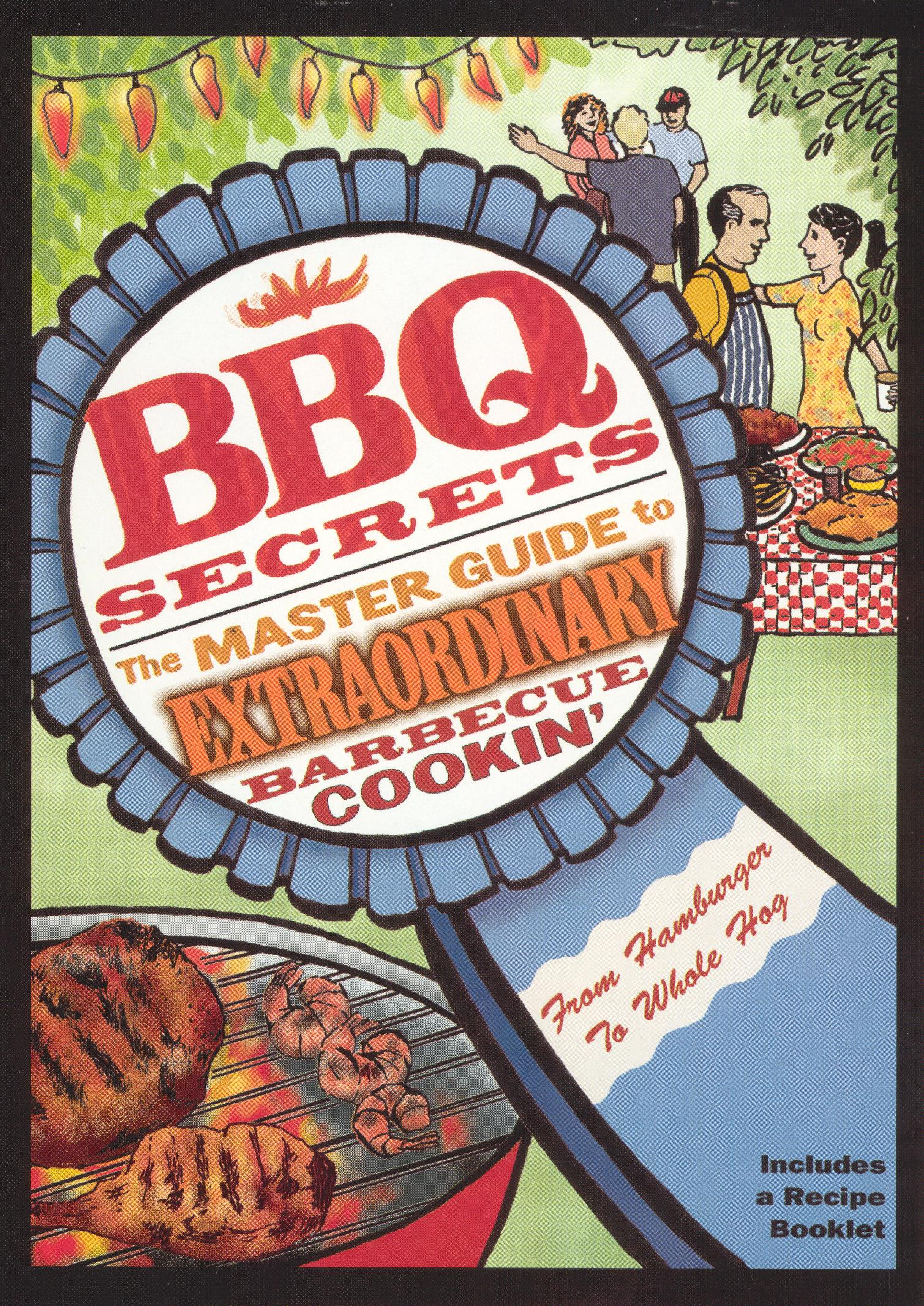 BBQ Secrets: The Master Guide to Extraordinary Barbecue Cookin'