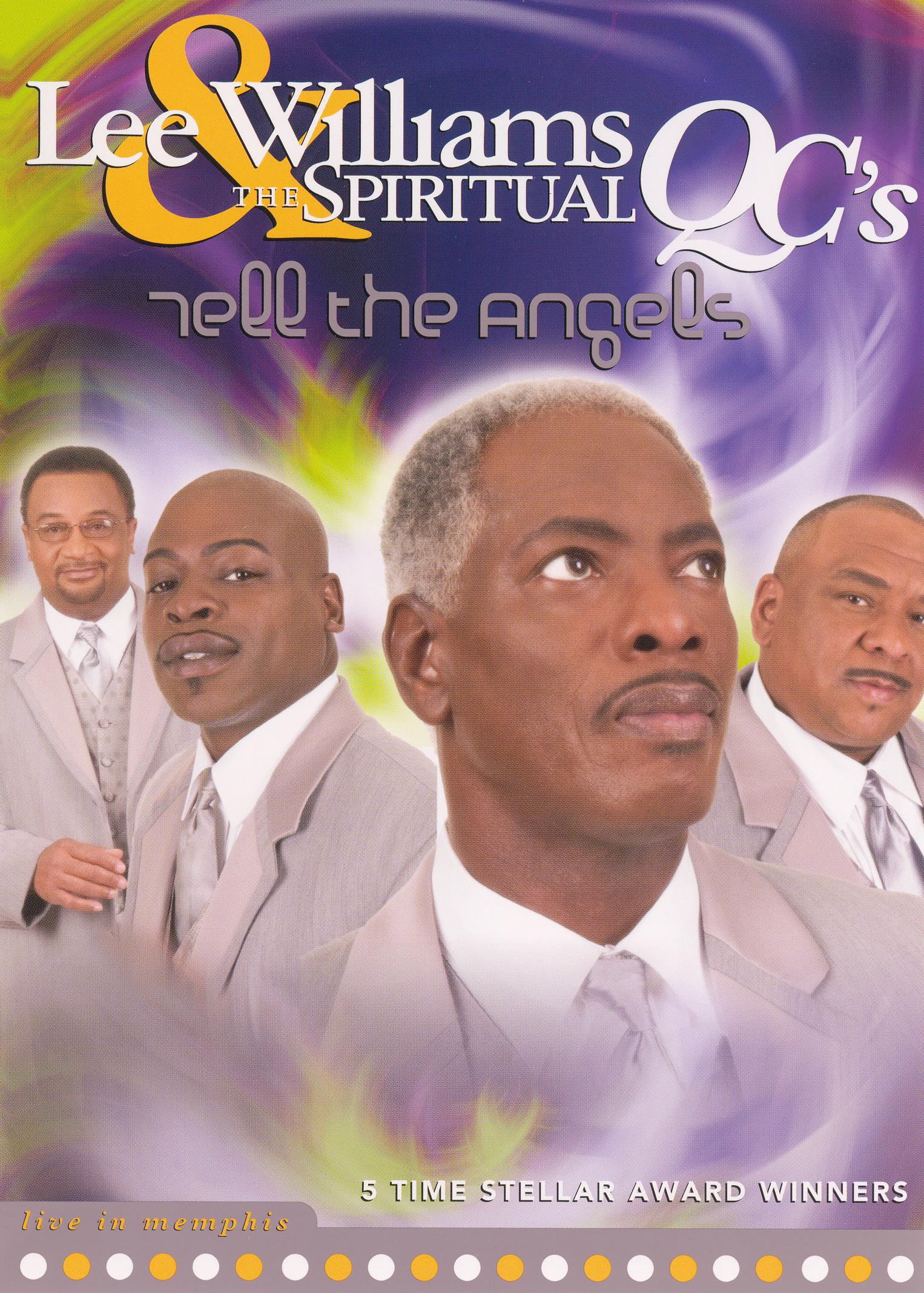 Lee Williams and the Spiritual QC's: Tell the Angels - Live in Memphis