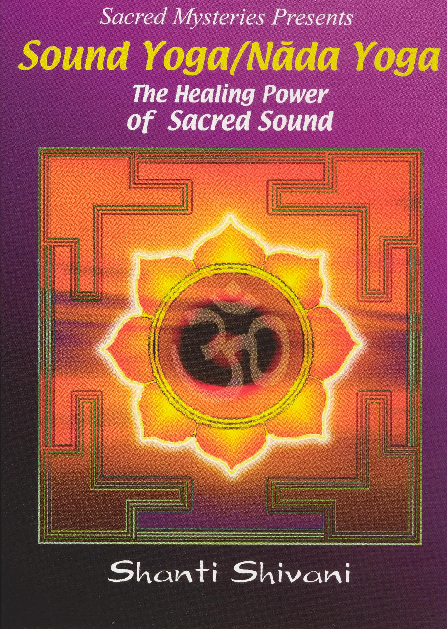 Sound Yoga/Nada Yoga: The Healing Power of Sacred Sound