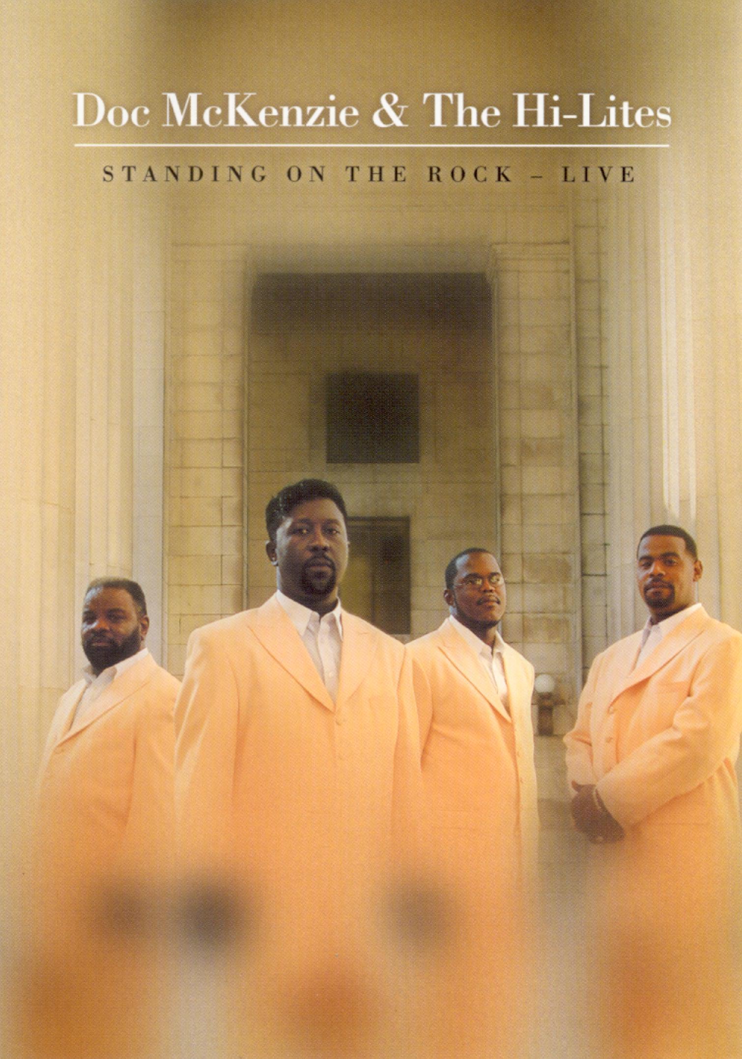 Doc McKenzie & the Hi-Lites: Standing On the Rock Live