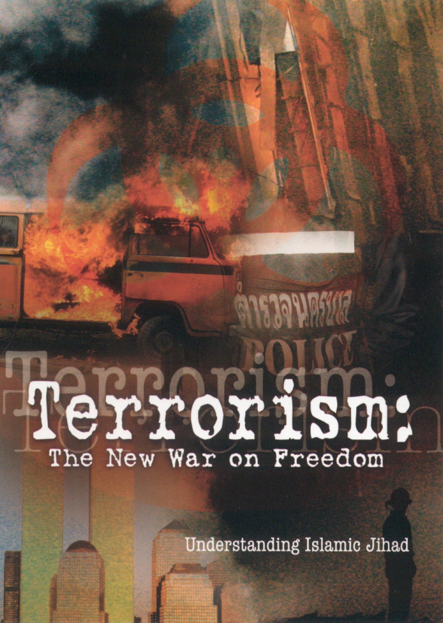 Terrorism: The New War on Freedom