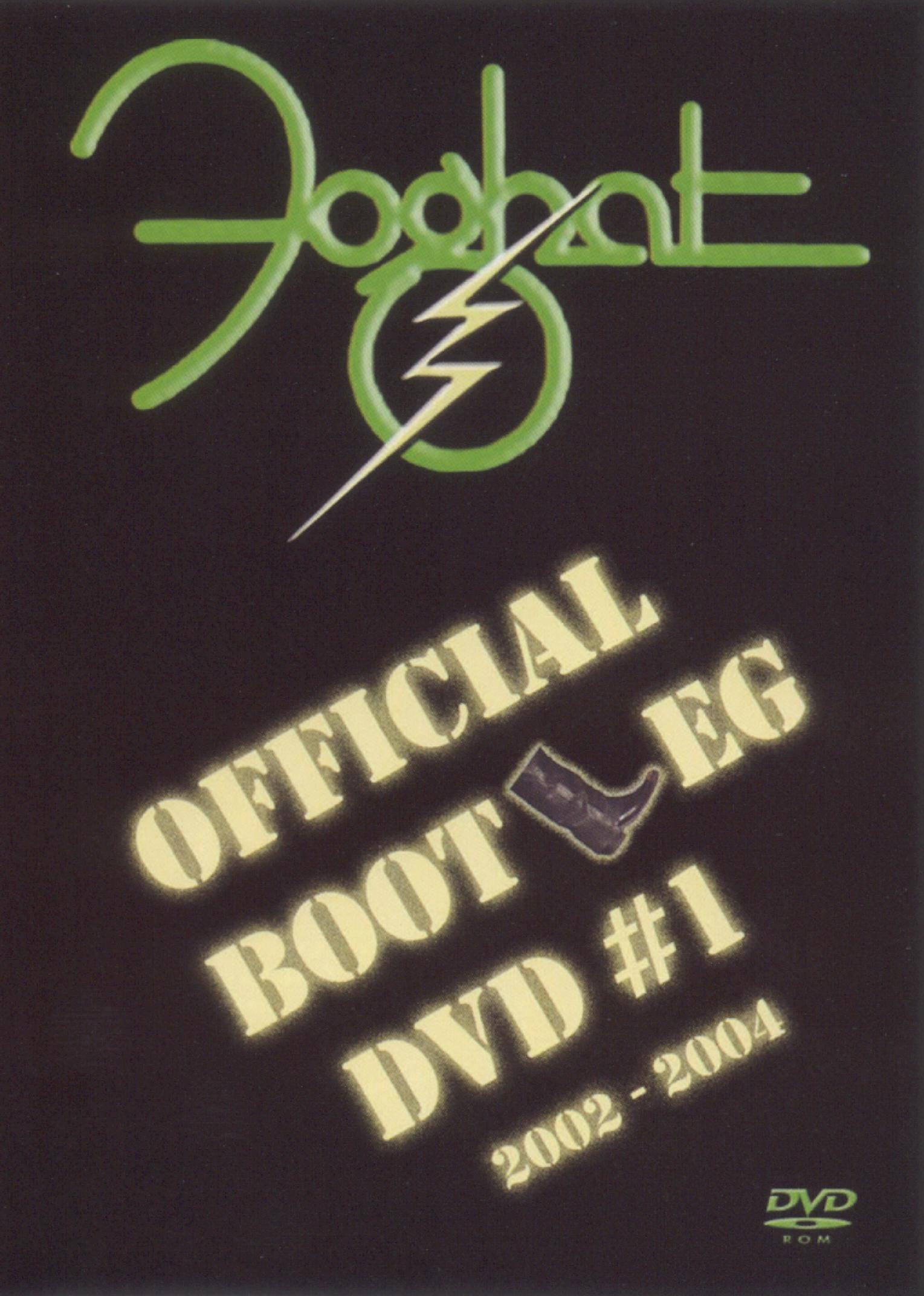 Foghat: The Official Bootleg DVD, Vol. 1 - 2002-2004