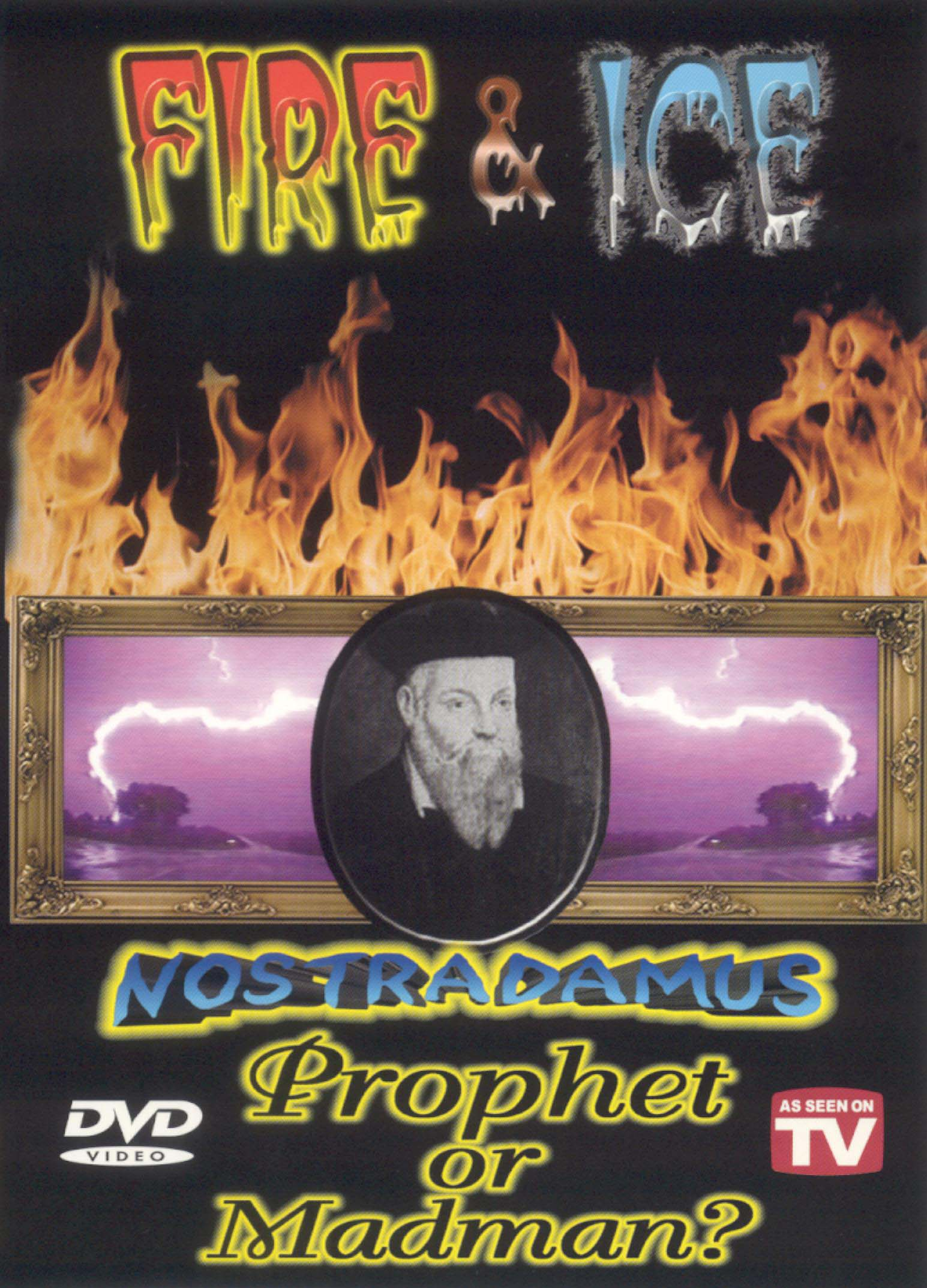 Fire and Ice: Nostradamus...Prophet Or Madman?