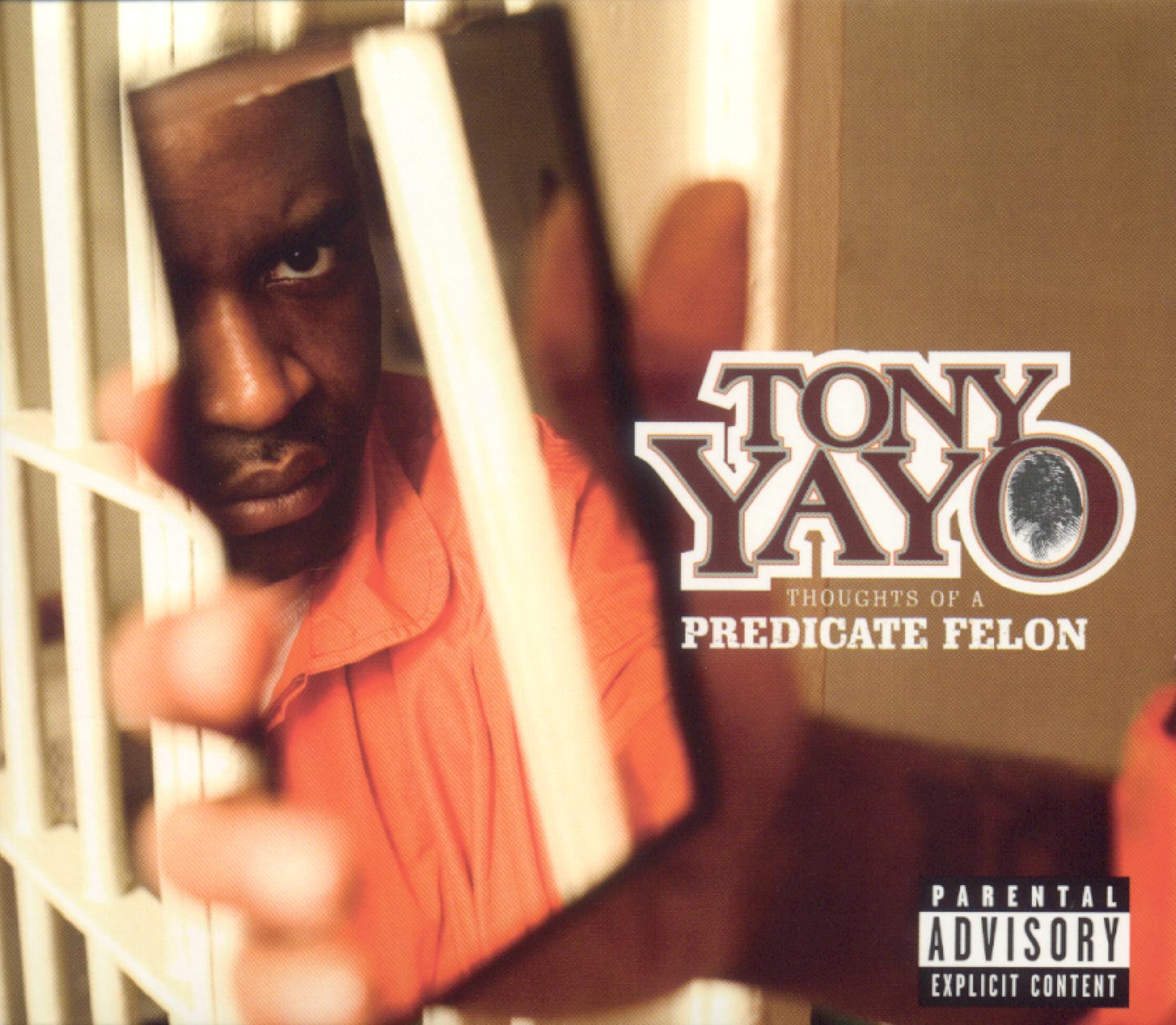 Tony Yayo: Thoughts of a Predicate Felon