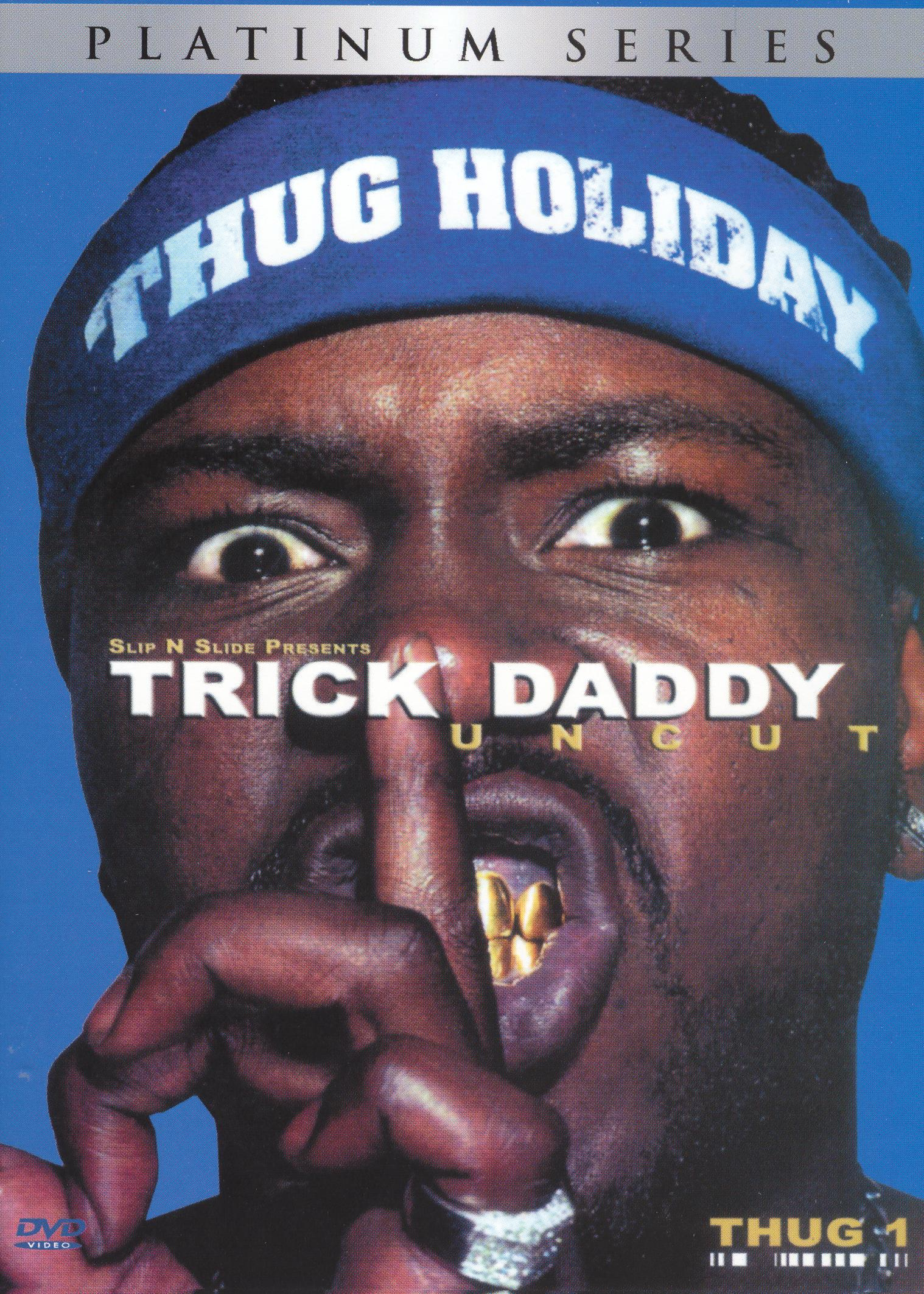 Trick Daddy: Raw and Uncut