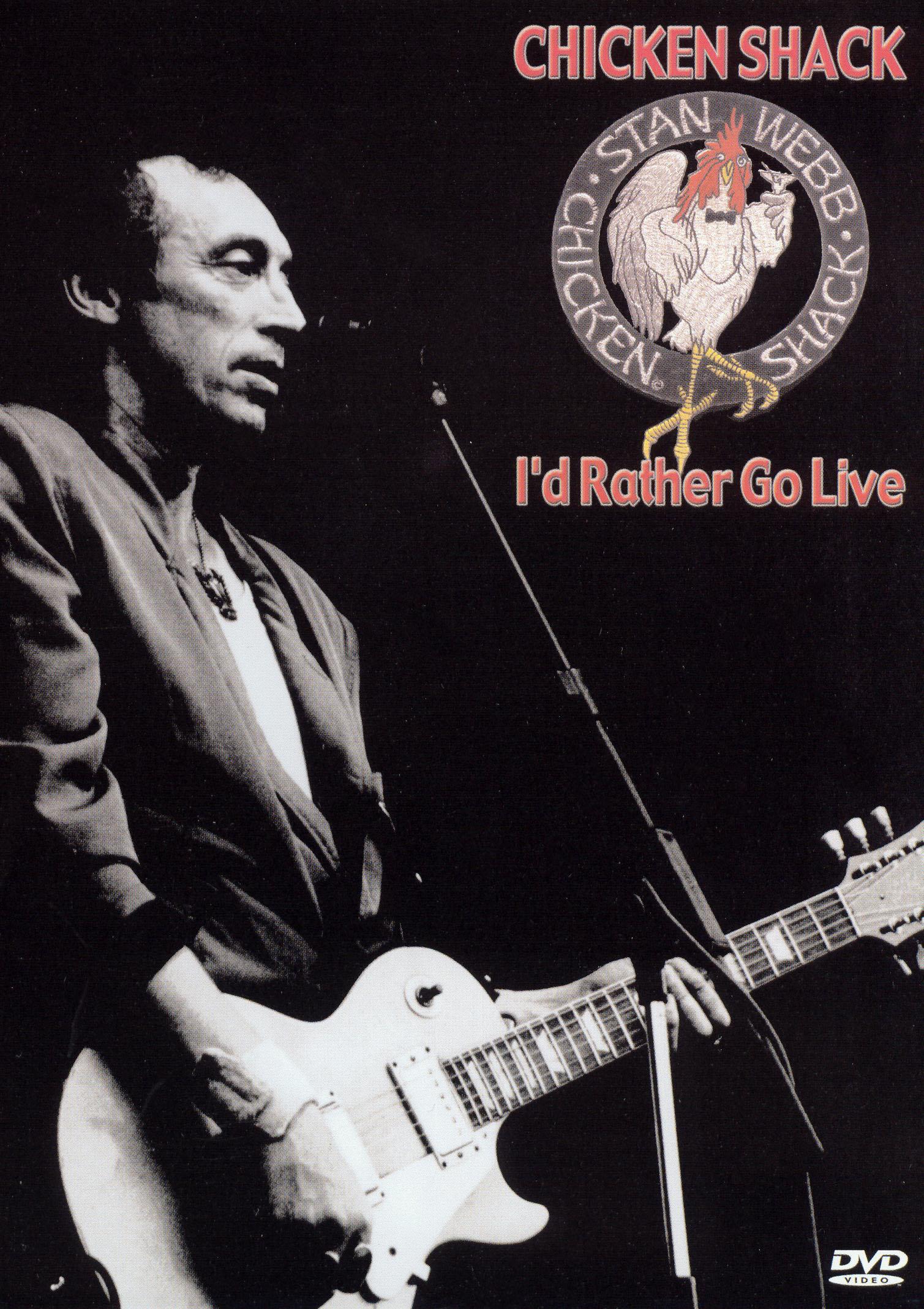 Stan Webb's Chicken Shack: I'd Rather Go Live