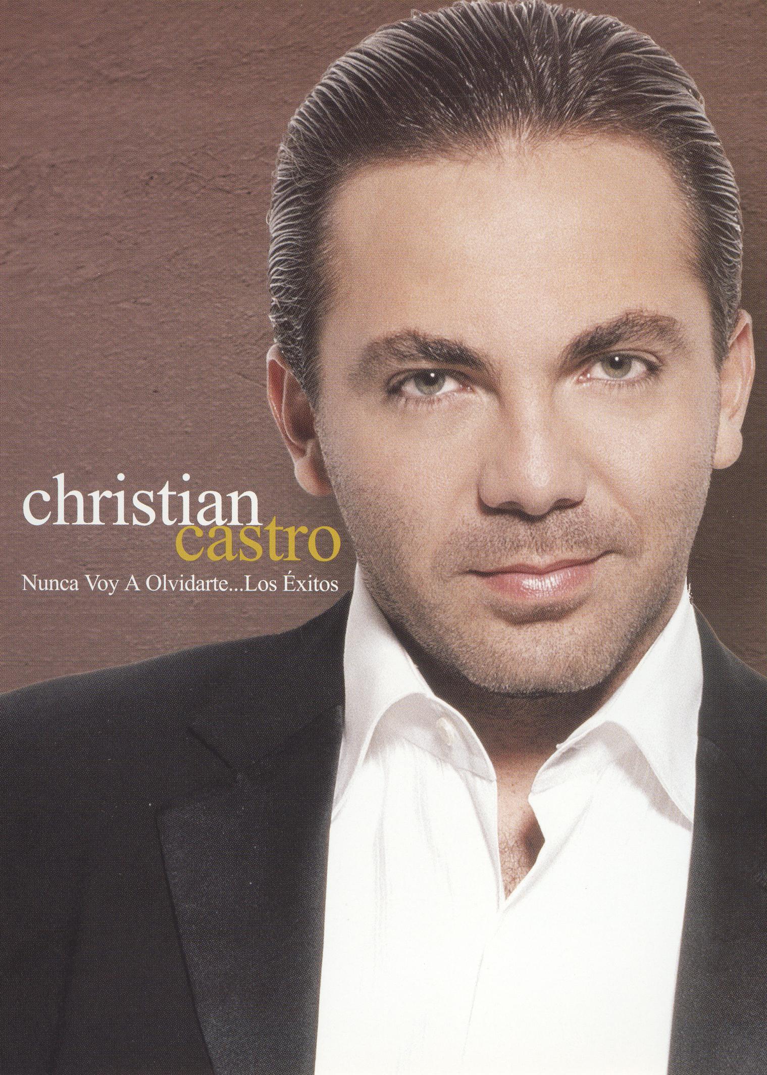 Christian Castro: Nunca Voy a Olvidarte... los Exitos