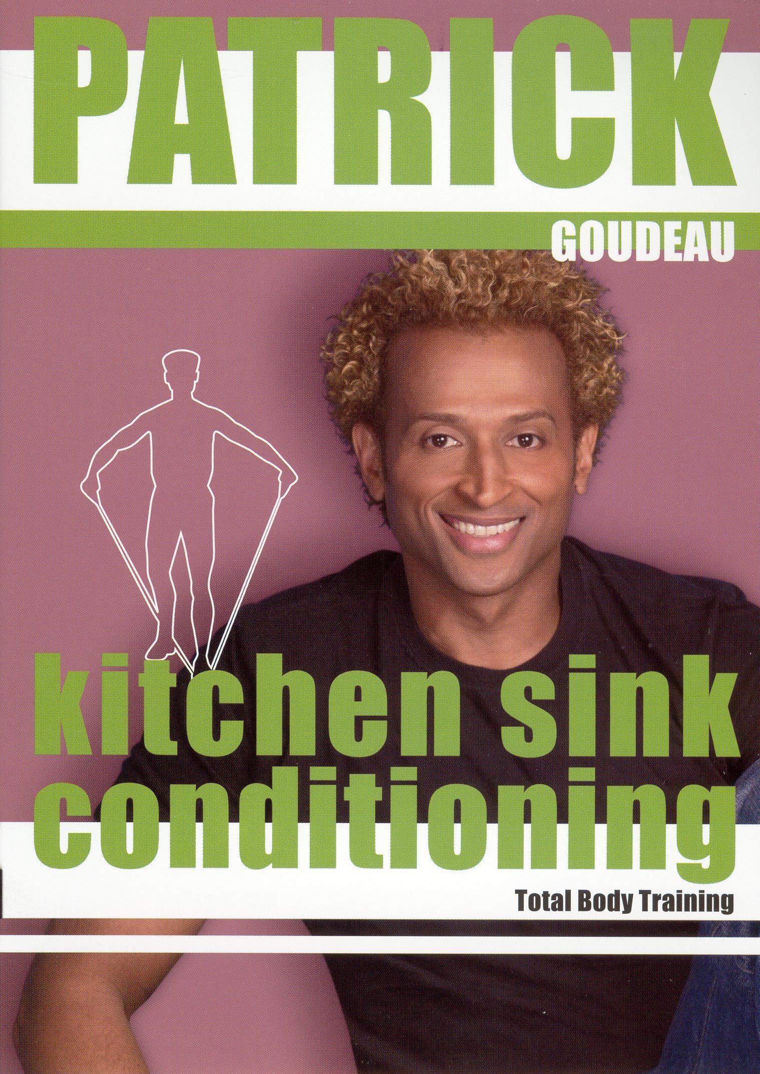 Patrick Goudeau: Patrick's Kitchen Sink Conditioning
