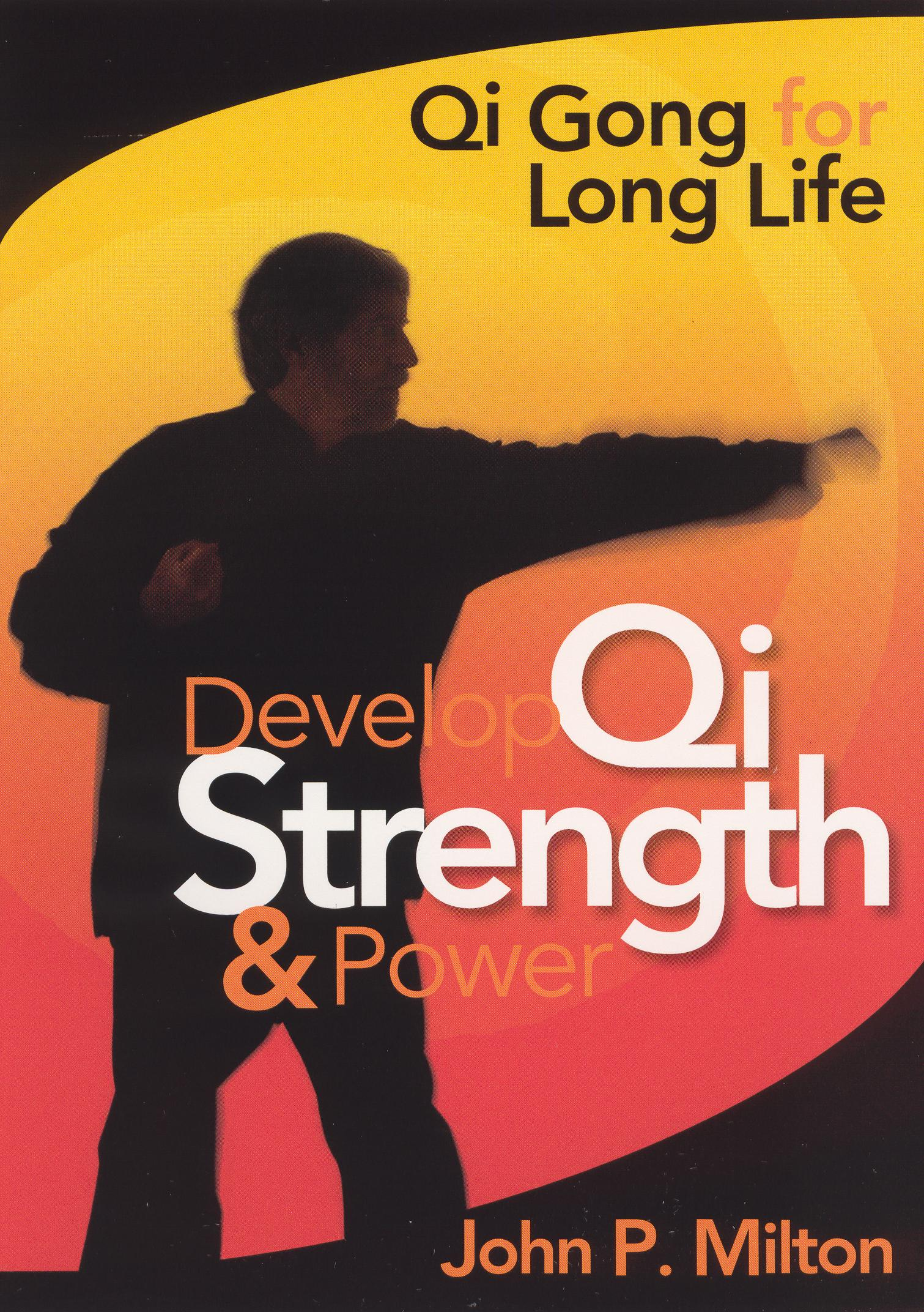 John P. Milton: Develop Qi Strength and Power