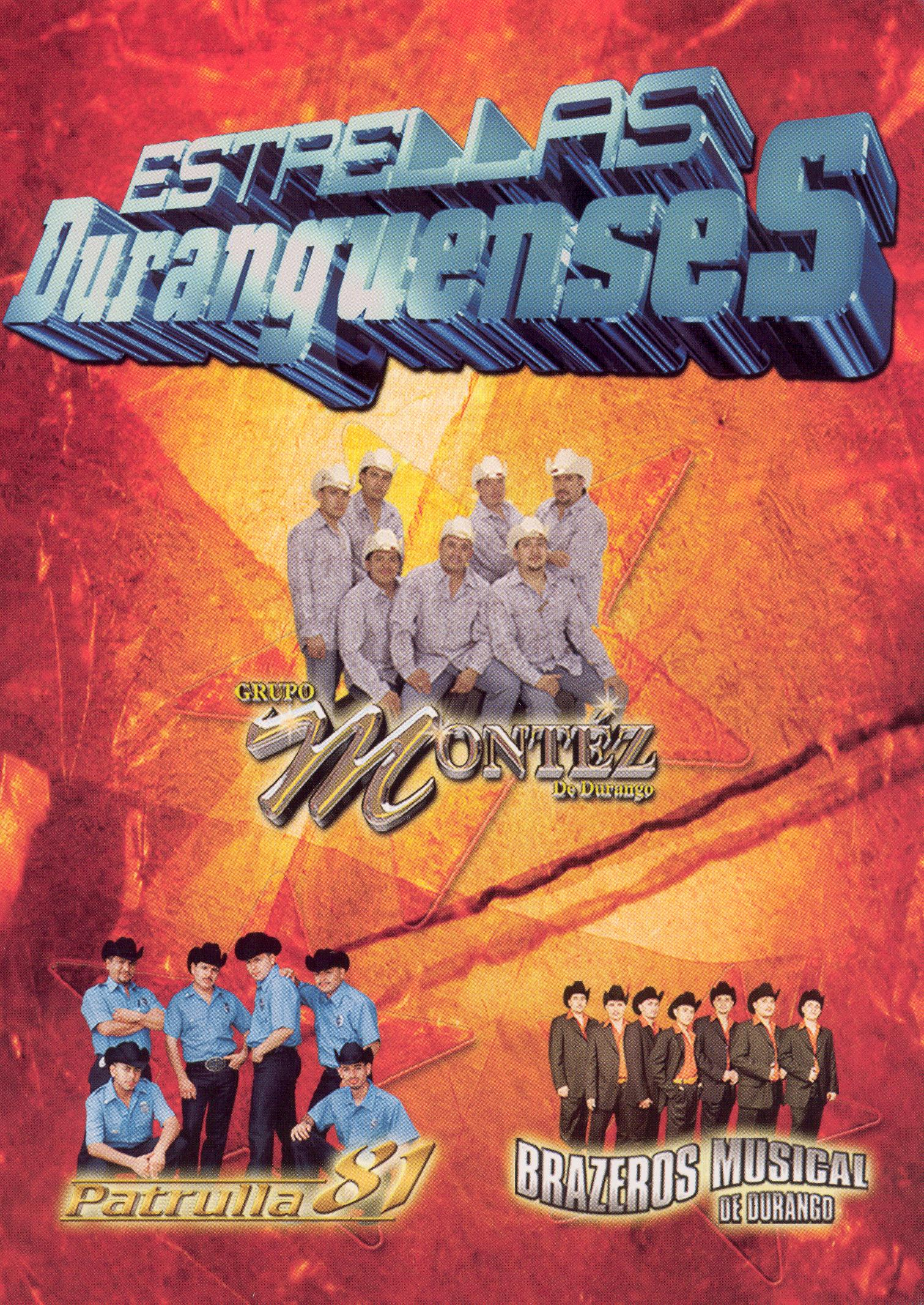 Grupo Montez de Durango/Patrulla 81/Brazeros Musical de Durango: Estrellas Duranguenses