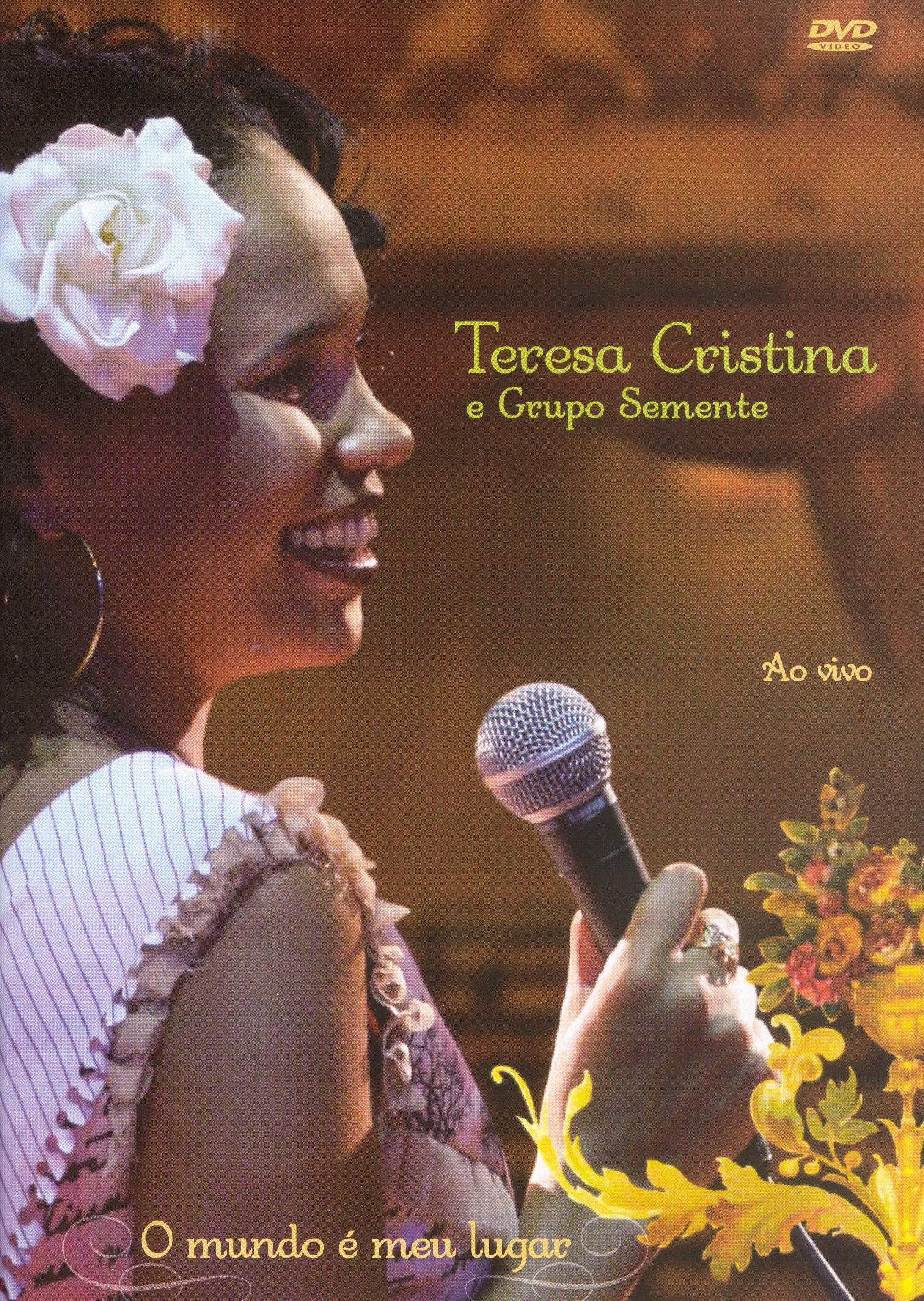 Teresa Cristina/Grupo Semente: O Mundo E Meu Lugar: Ao Vivo