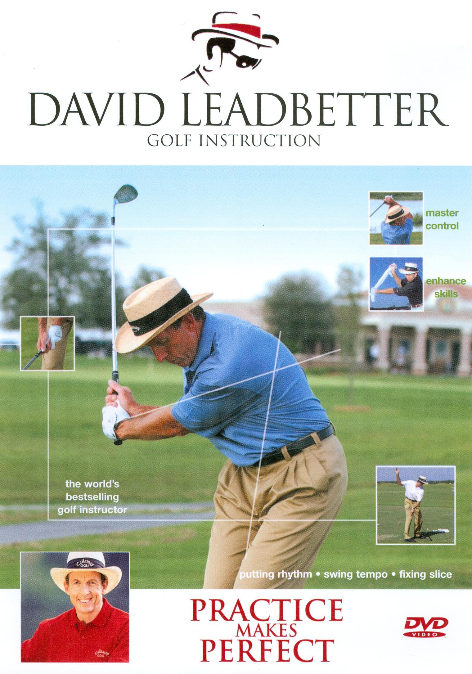 David Leadbetter Golf Instruction: Practice Makes Perfect