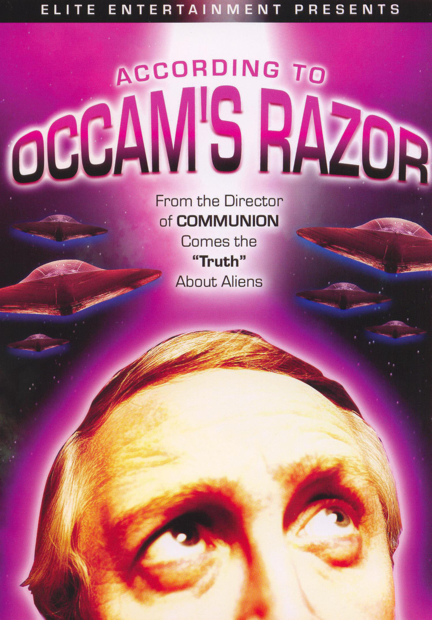 According to Occam's Razor