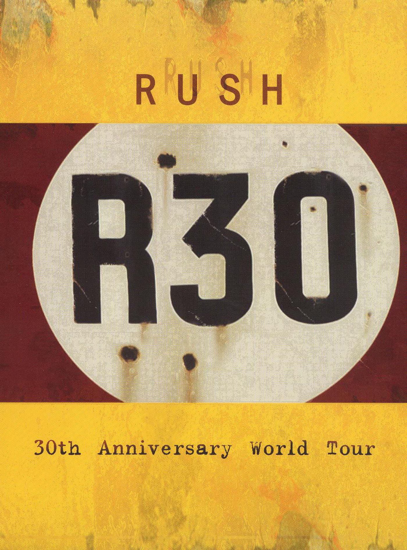 Rush: R30 - 30th Anniversary World Tour