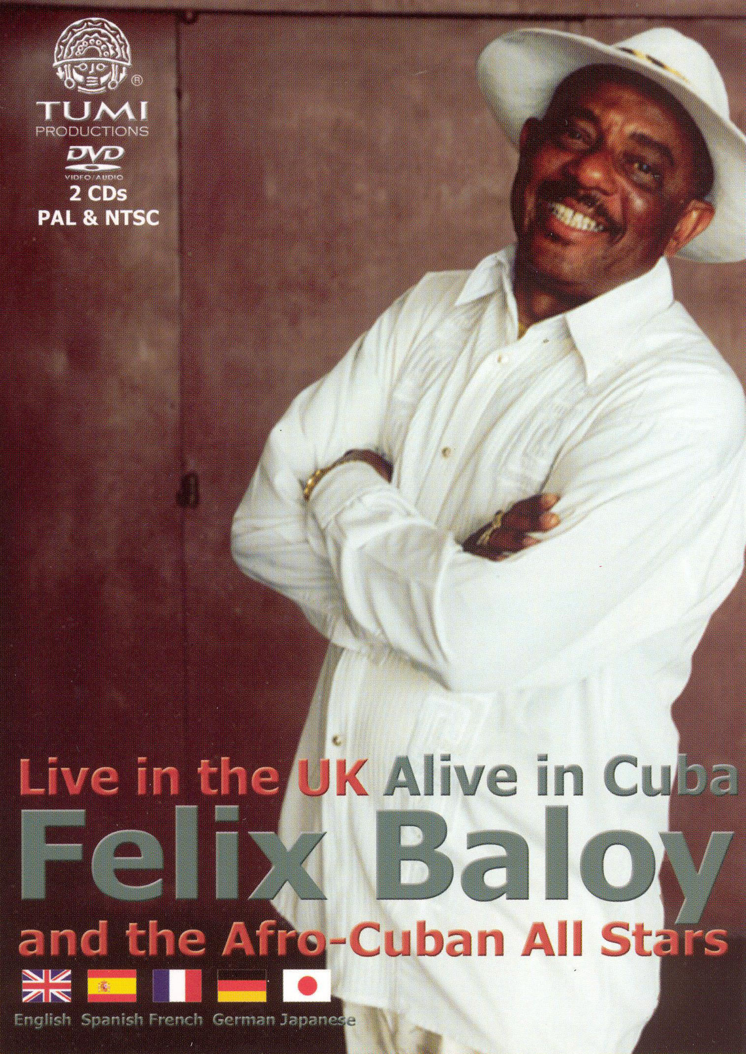 Felix Baloy & the Afro-Cuban All Stars: Live in the UK Alive in Cuba