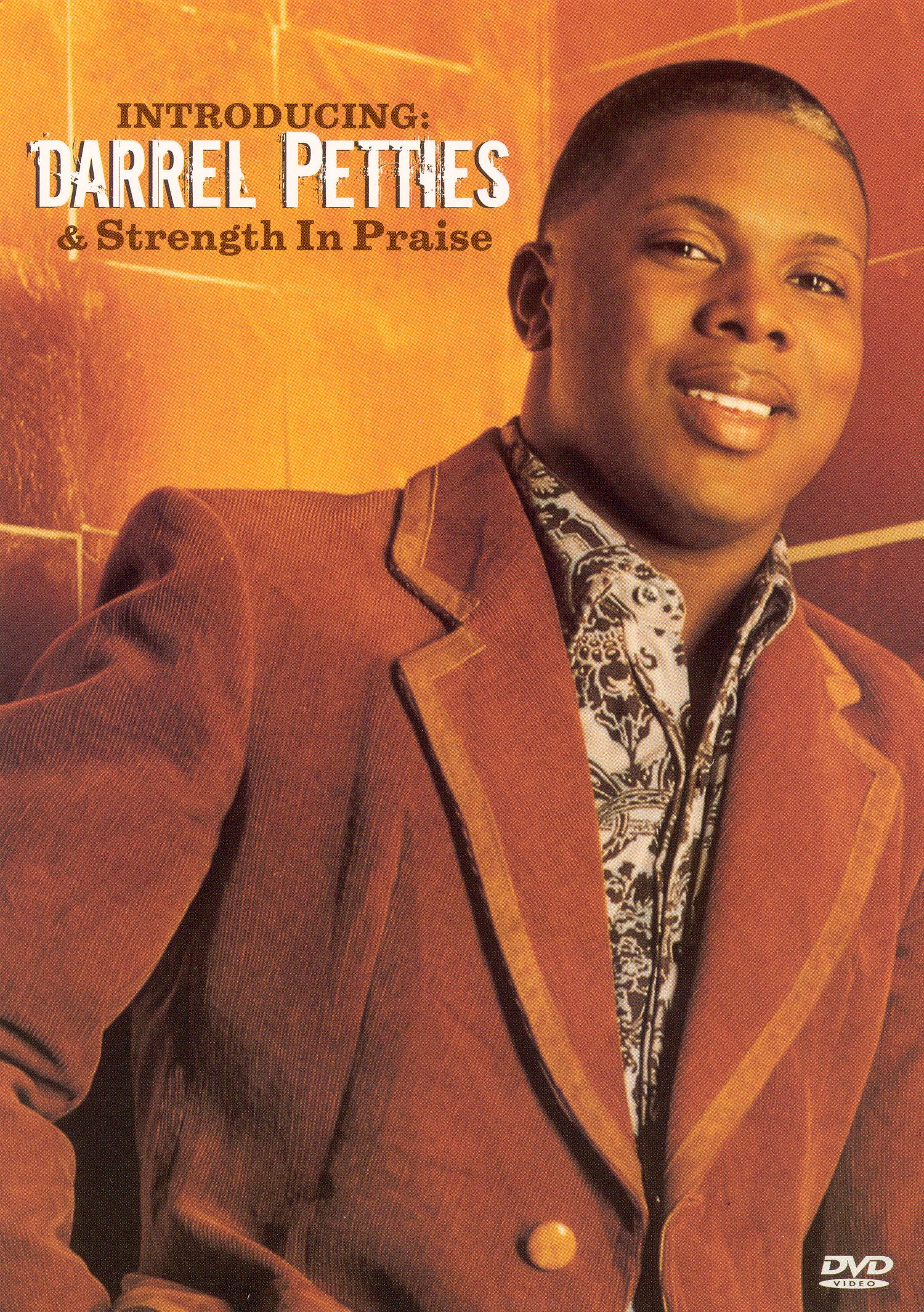 Darrel Petties & Strength In Praise: Introducing Darrel Petties