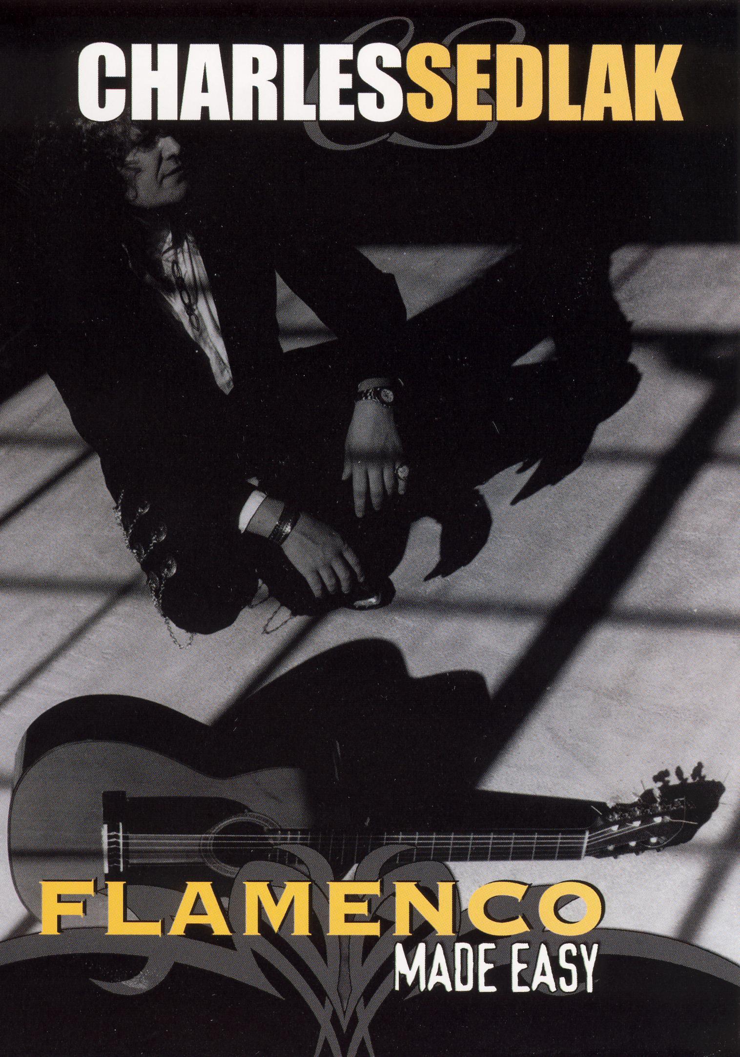 Charles Sedlak: Flamenco Guitar Made Easy
