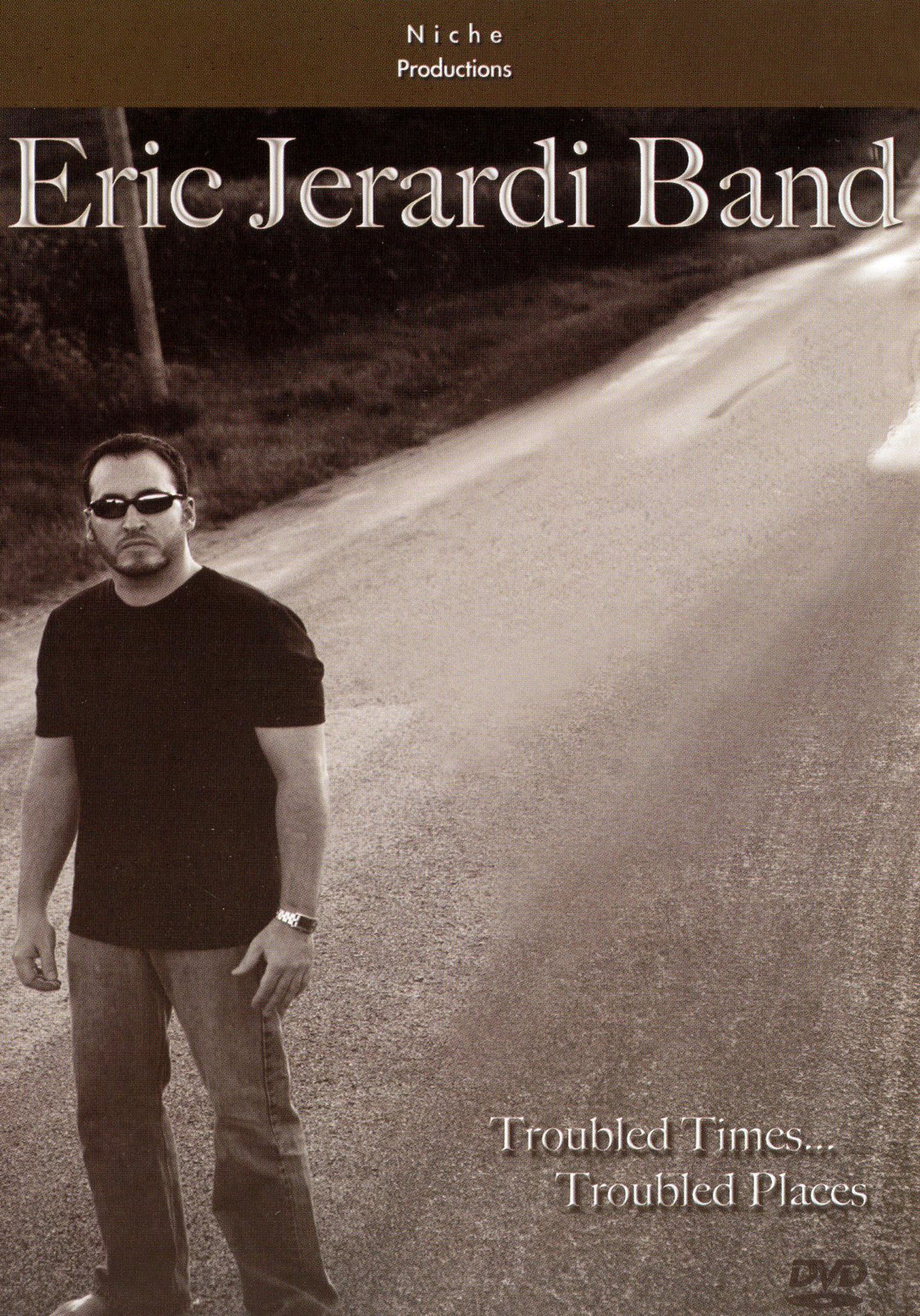 Eric Jerardi Band: Troubled Places, Troubled Times