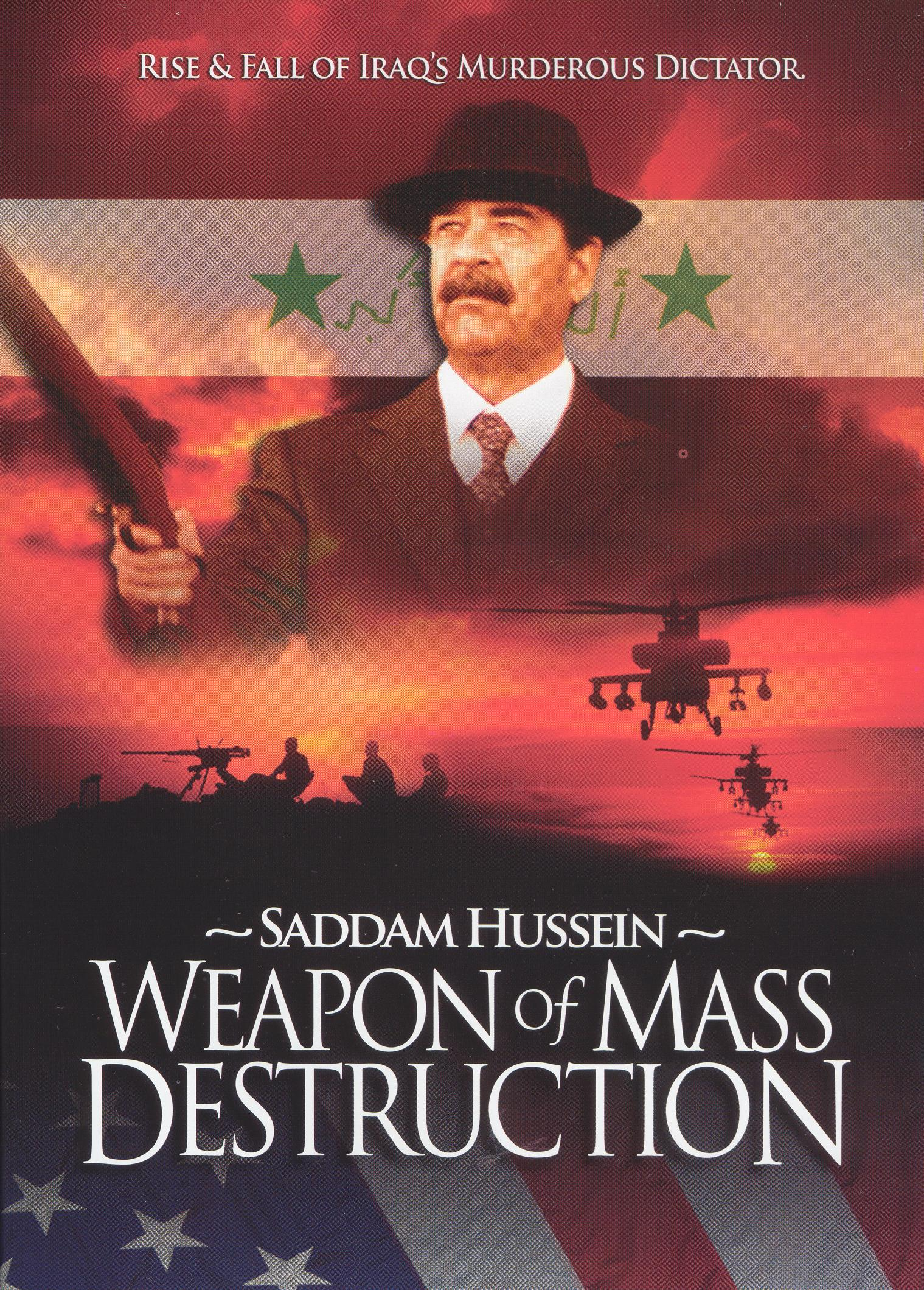 Saddam Hussein: Weapon of Mass Destruction
