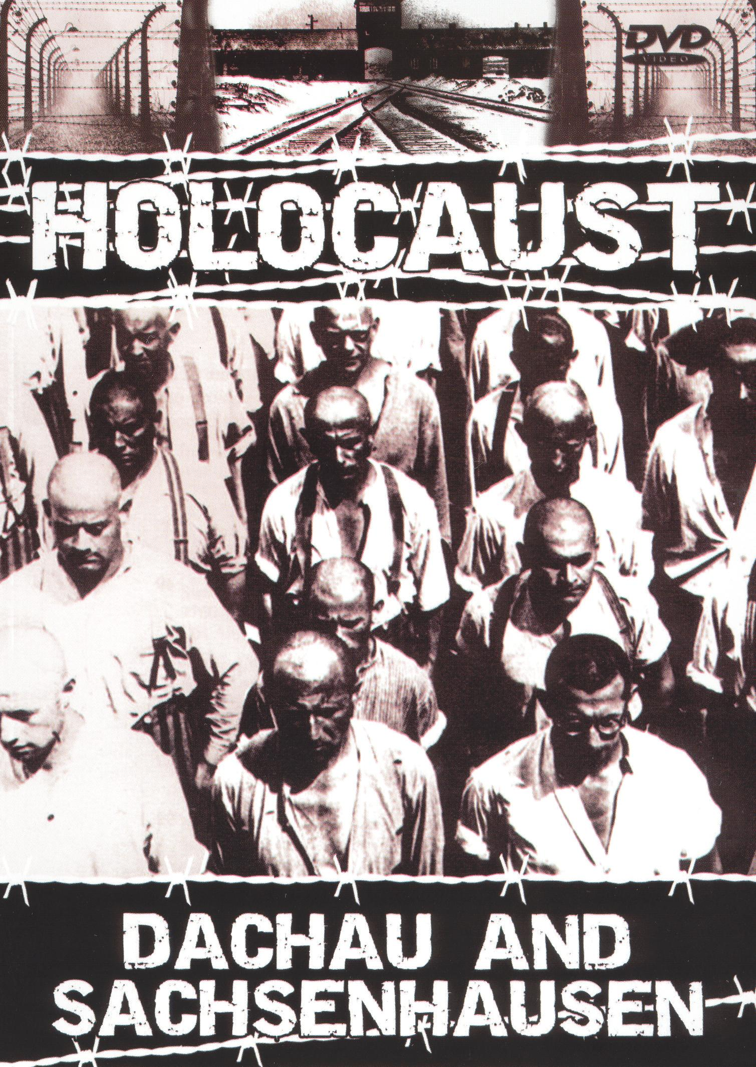 Holocaust: Concentration Camps - Dachau and Sachsenhausen