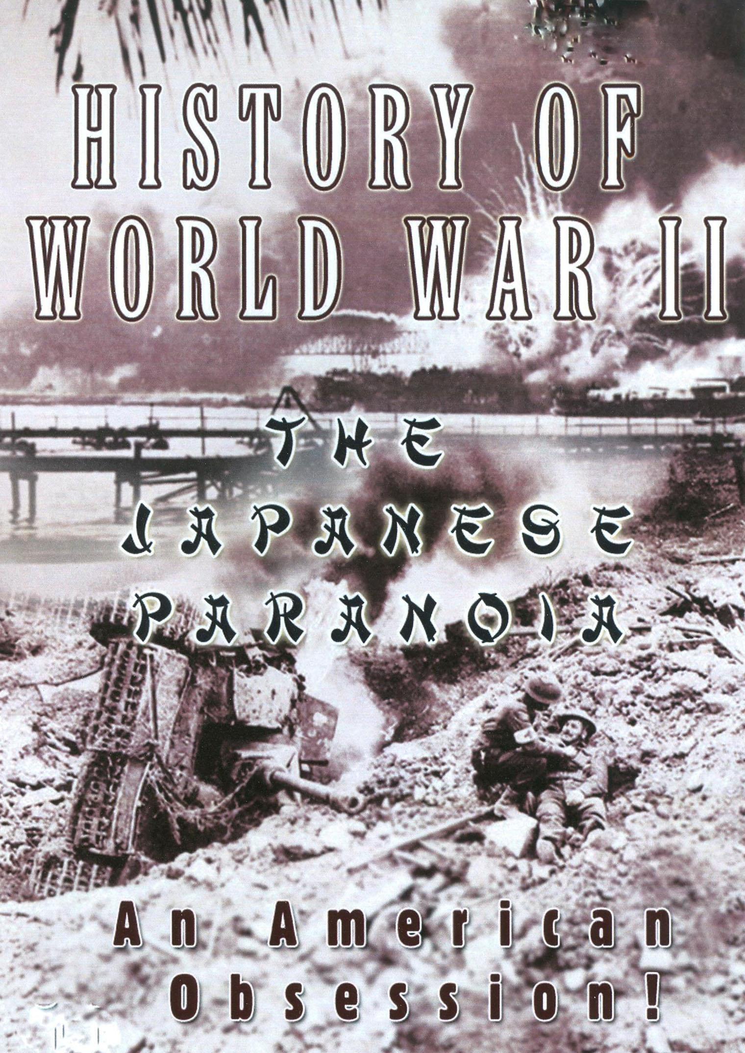 History of World War II: The Japanese Paranoia