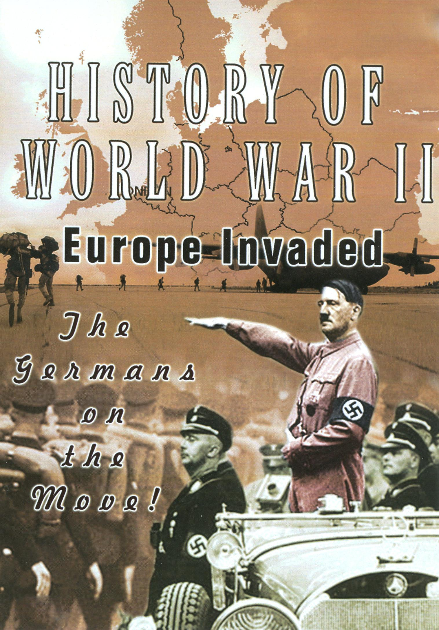 History of World War II: Europe Invaded