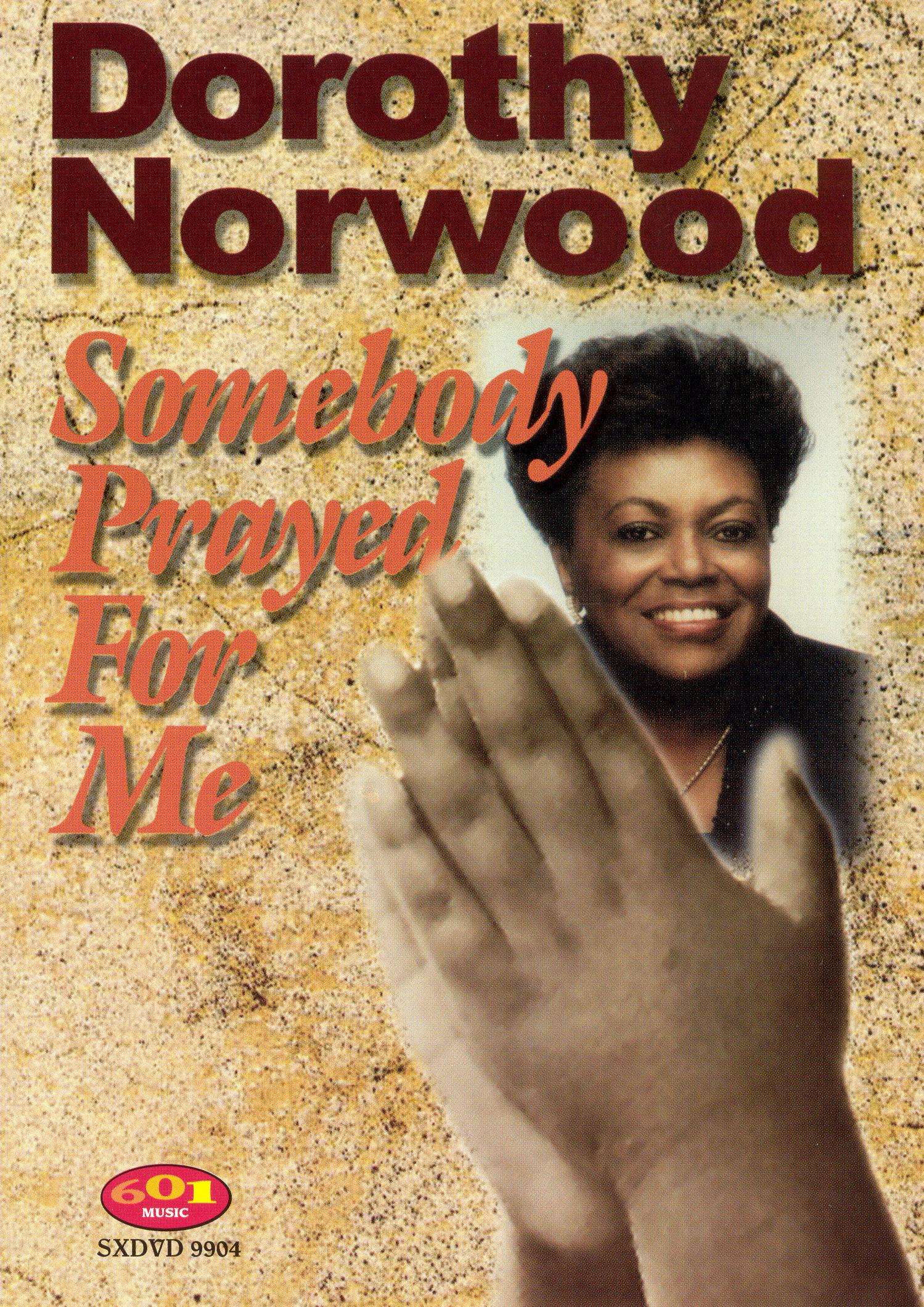 Dorothy Norwood: Somebody Prayed for Me