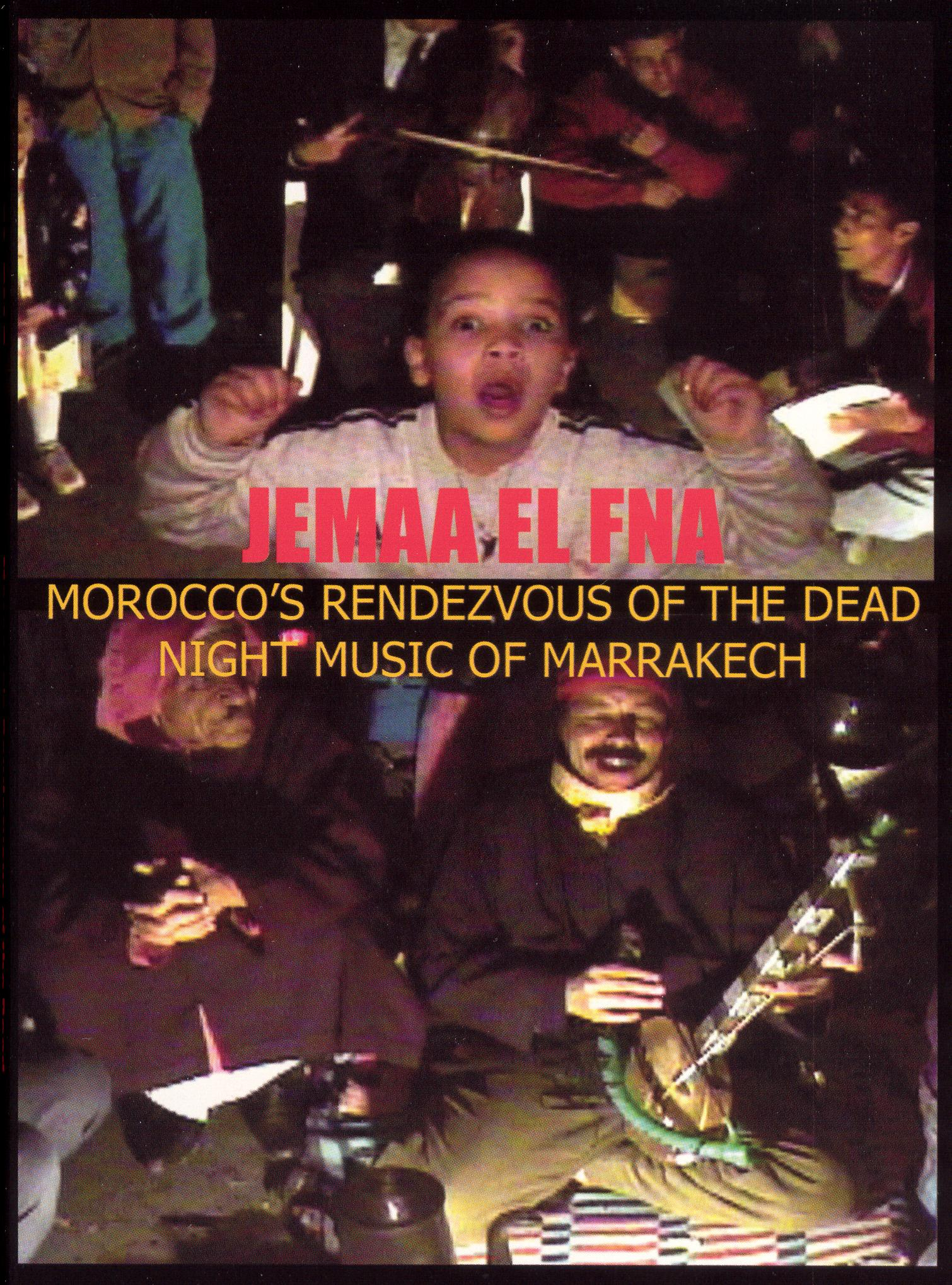 Jemaa El Fna: Morocco's Rendezvous of the Dead - Night Music of Marrakech