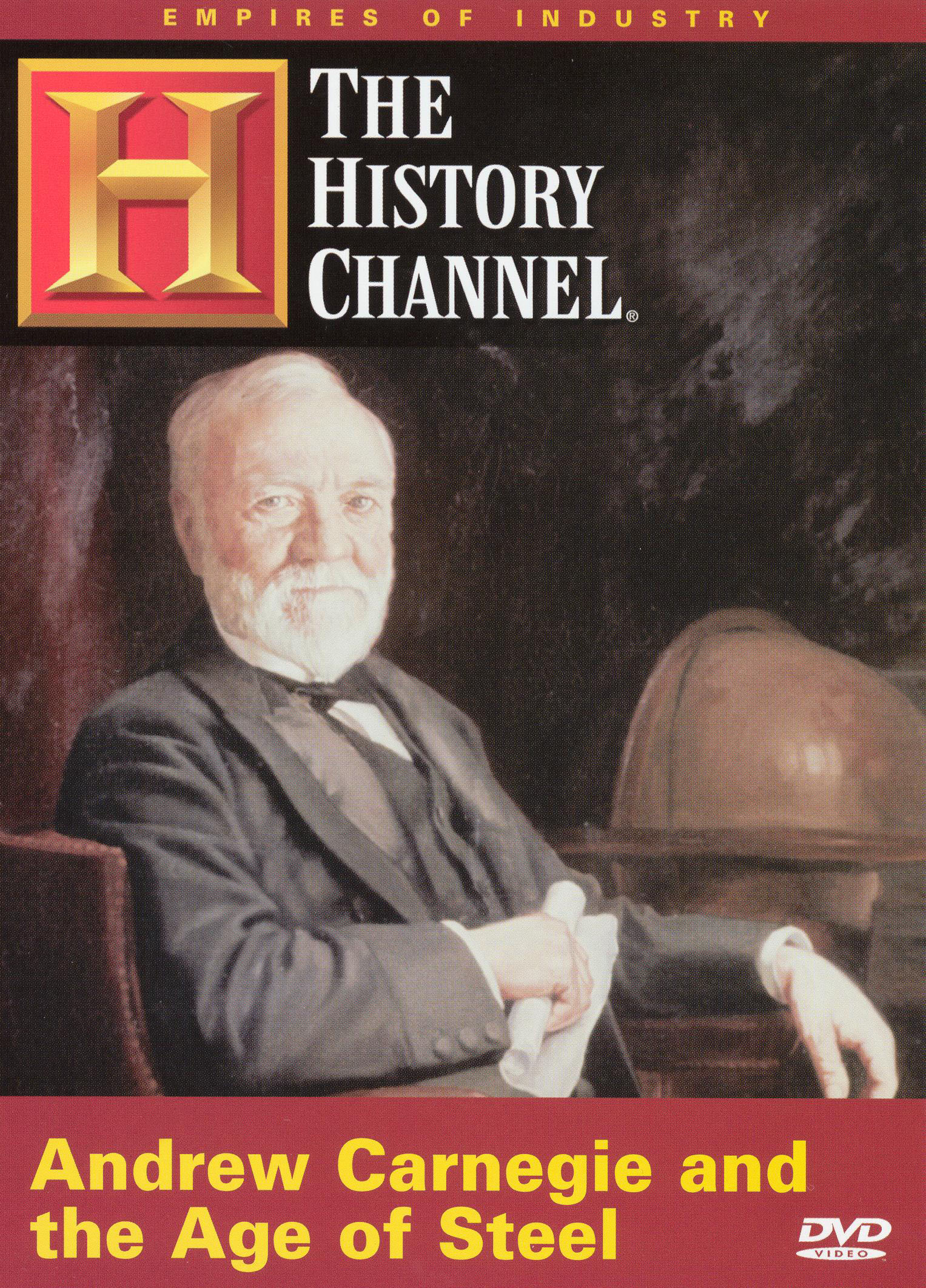 The Empires of Industry: Andrew Carnegie and the Age of Steel