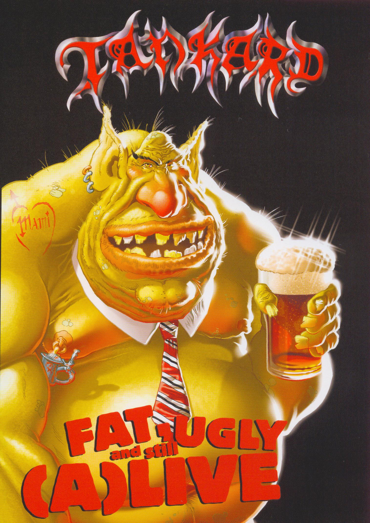 Tankard: Fat, Ugly and Still (A)Live