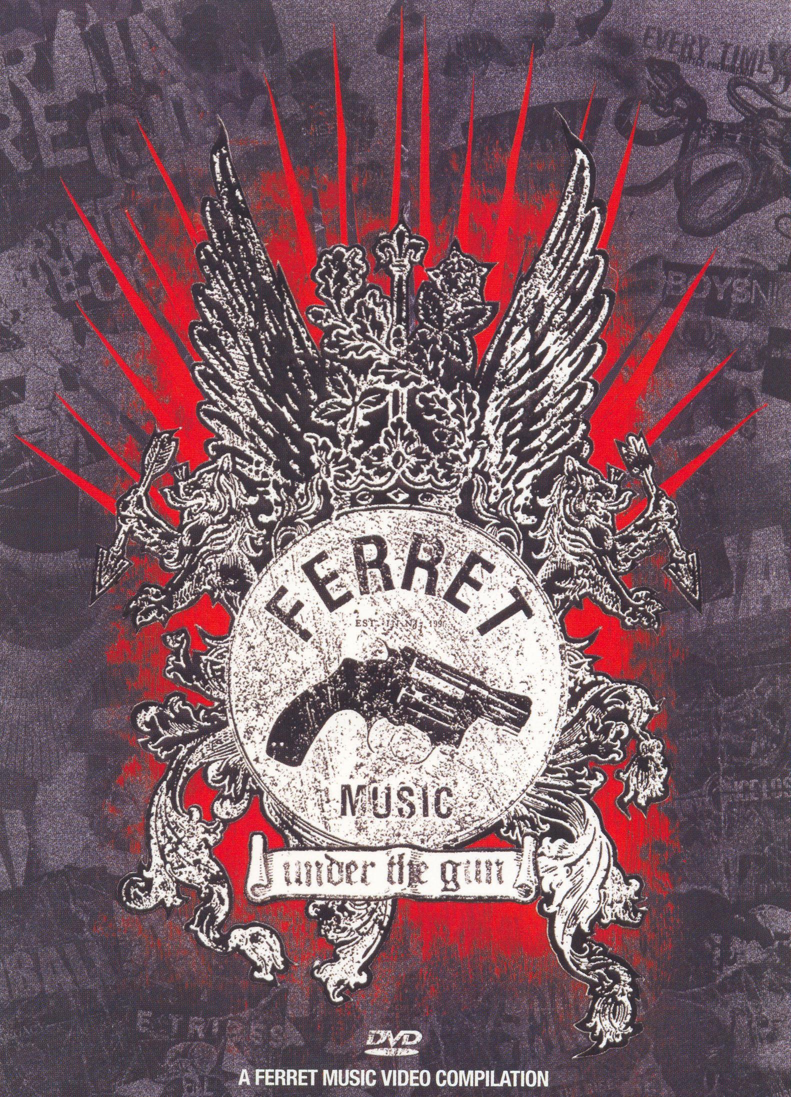 Ferret Music: Under the Gun