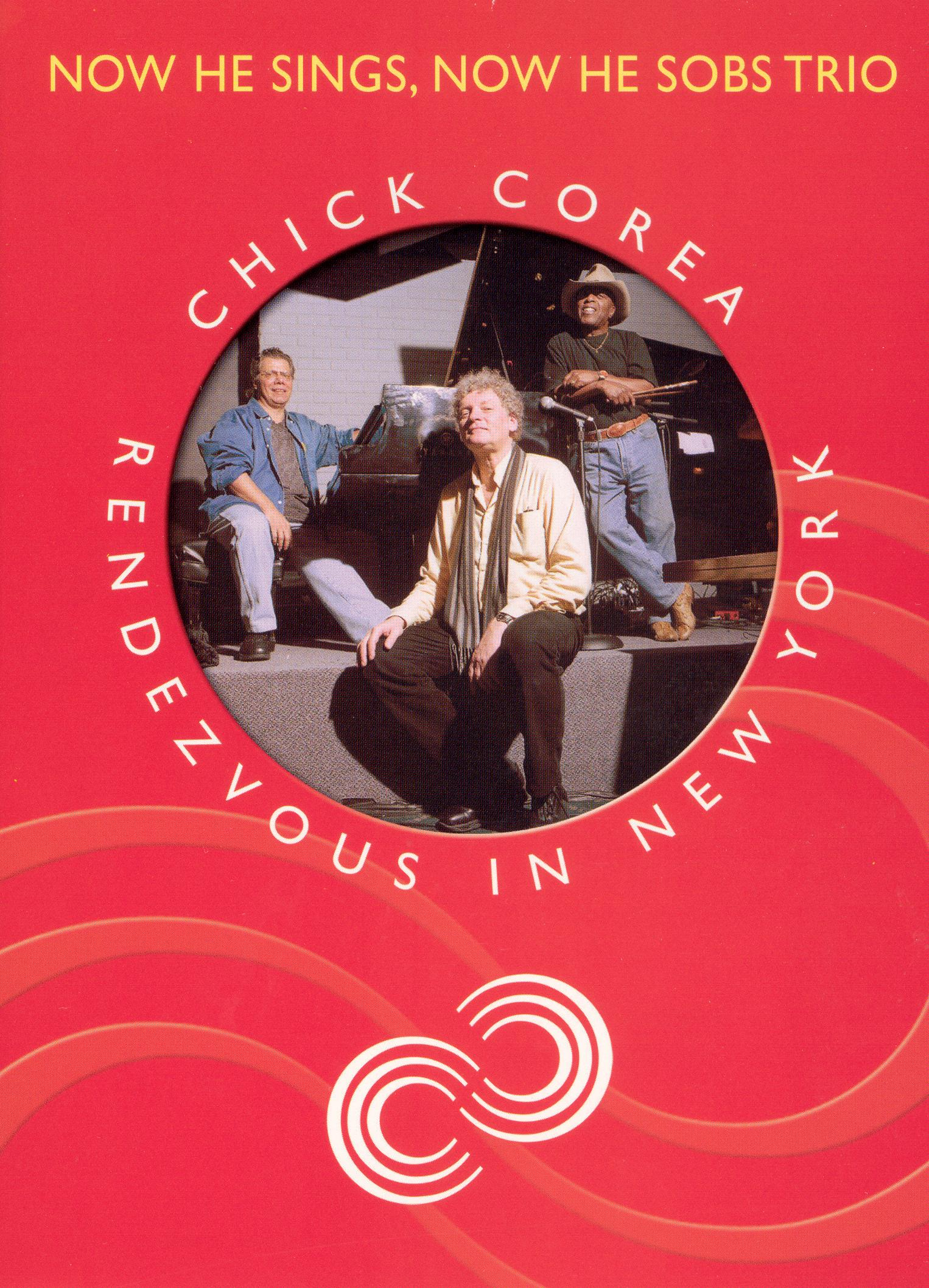 Chick Corea: Rendezvous in New York - Now He Sings, Now He Sobs Trio