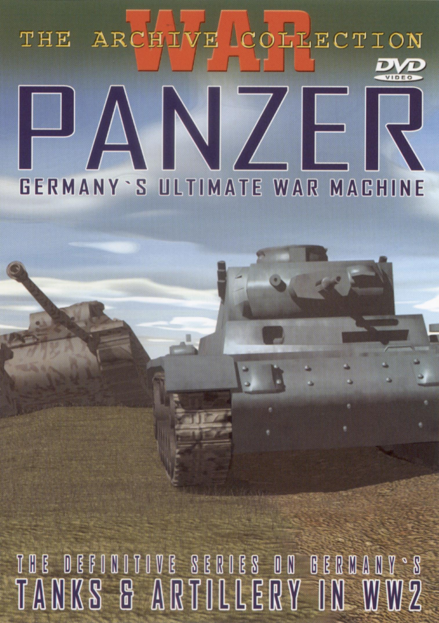 Panzer - Germany's Ultimate War Machine