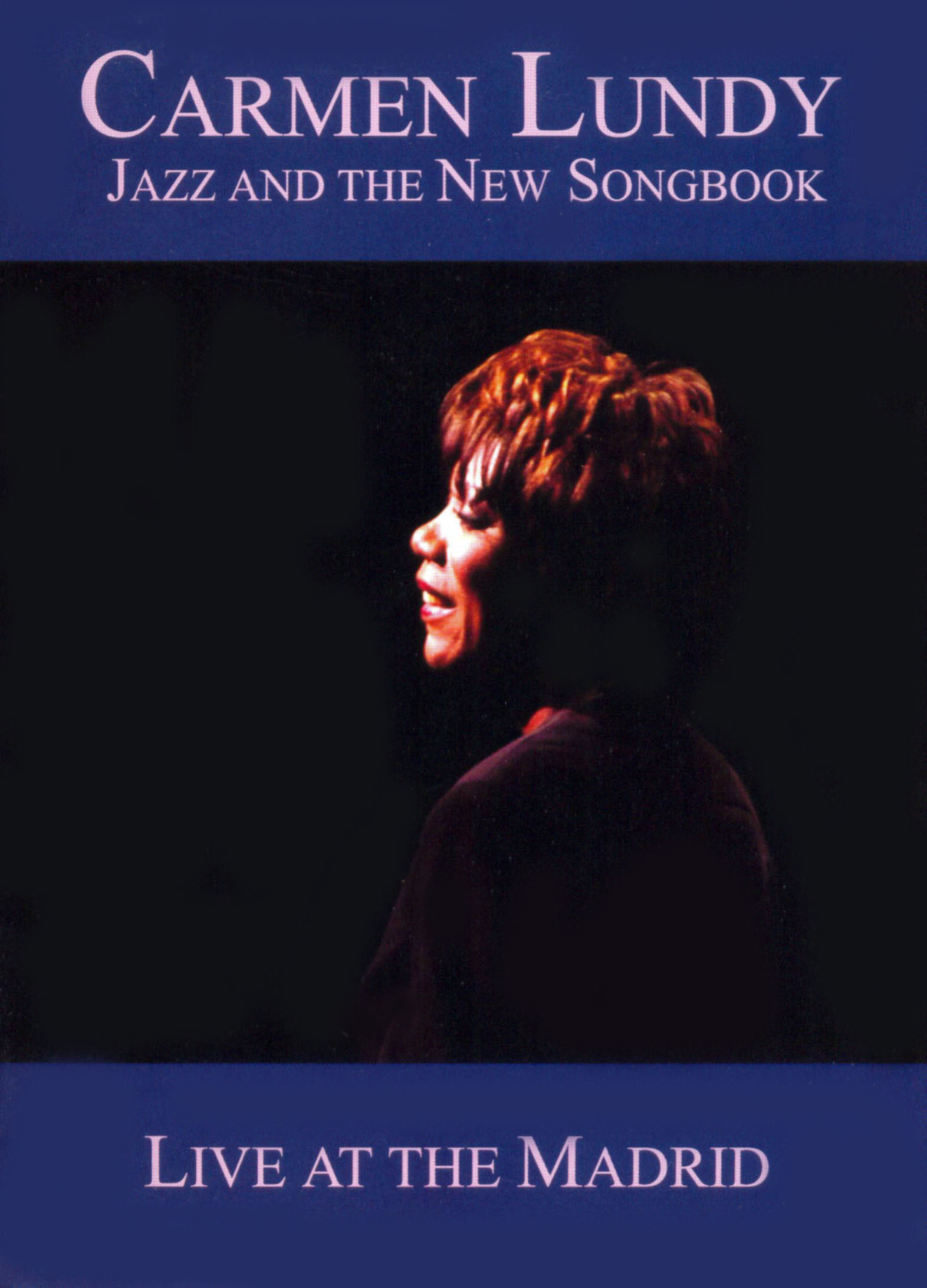 Carmen Lundy: Jazz and the New Songbook - Live at the Madrid