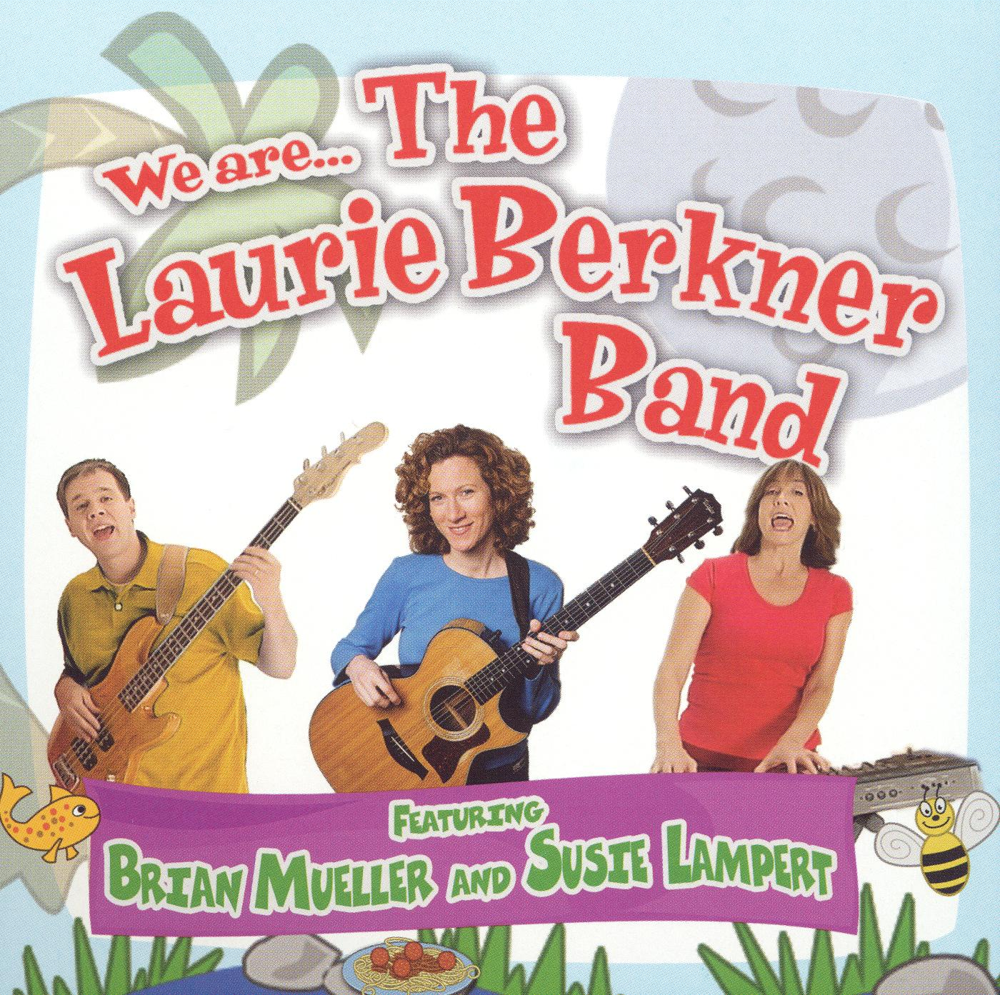 The Laurie Berkner Band: We Are... the Laurie Berkner Band