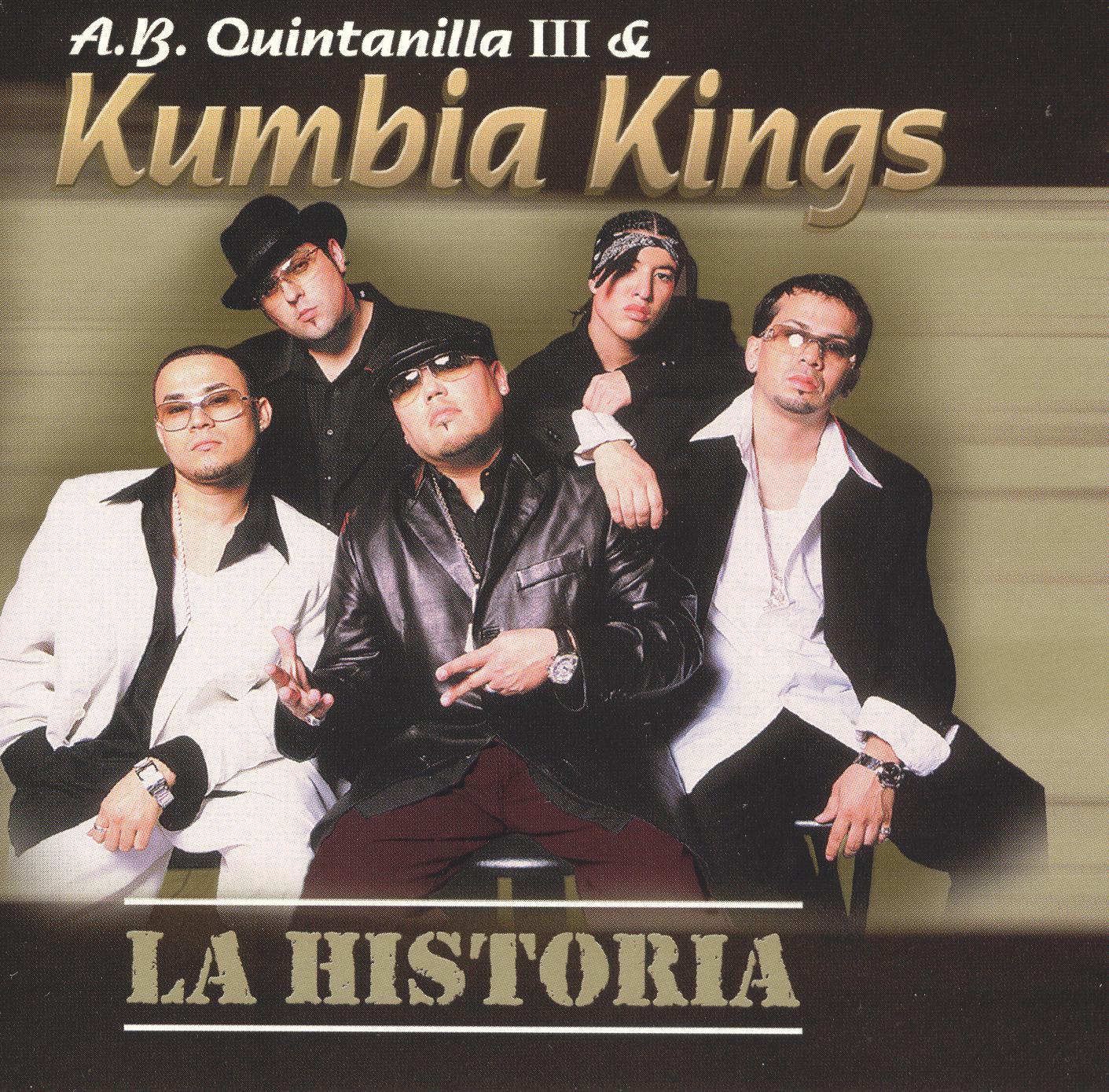 A.B. Quintanilla & Kumbia Kings: La Historia