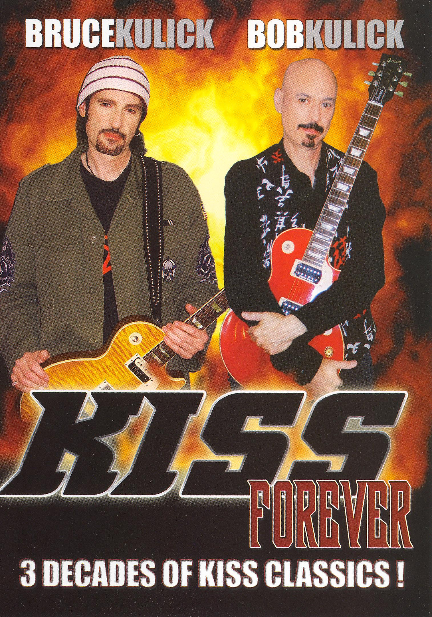 Bruce Kulick/Bob Kulick: Kiss Forever - 3 Decades of Kiss Classics