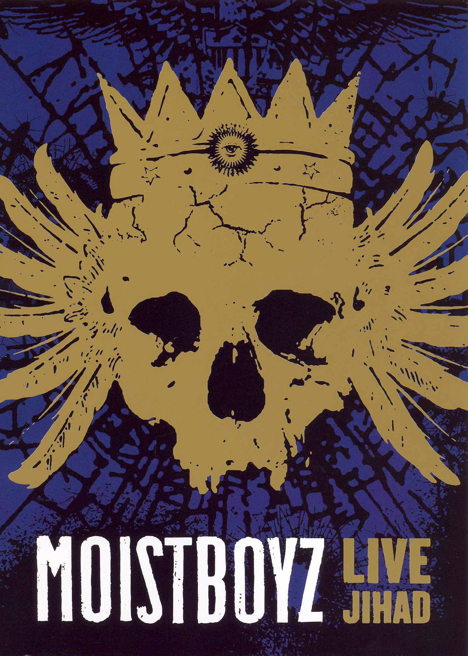 Moistboyz: Live Jihad
