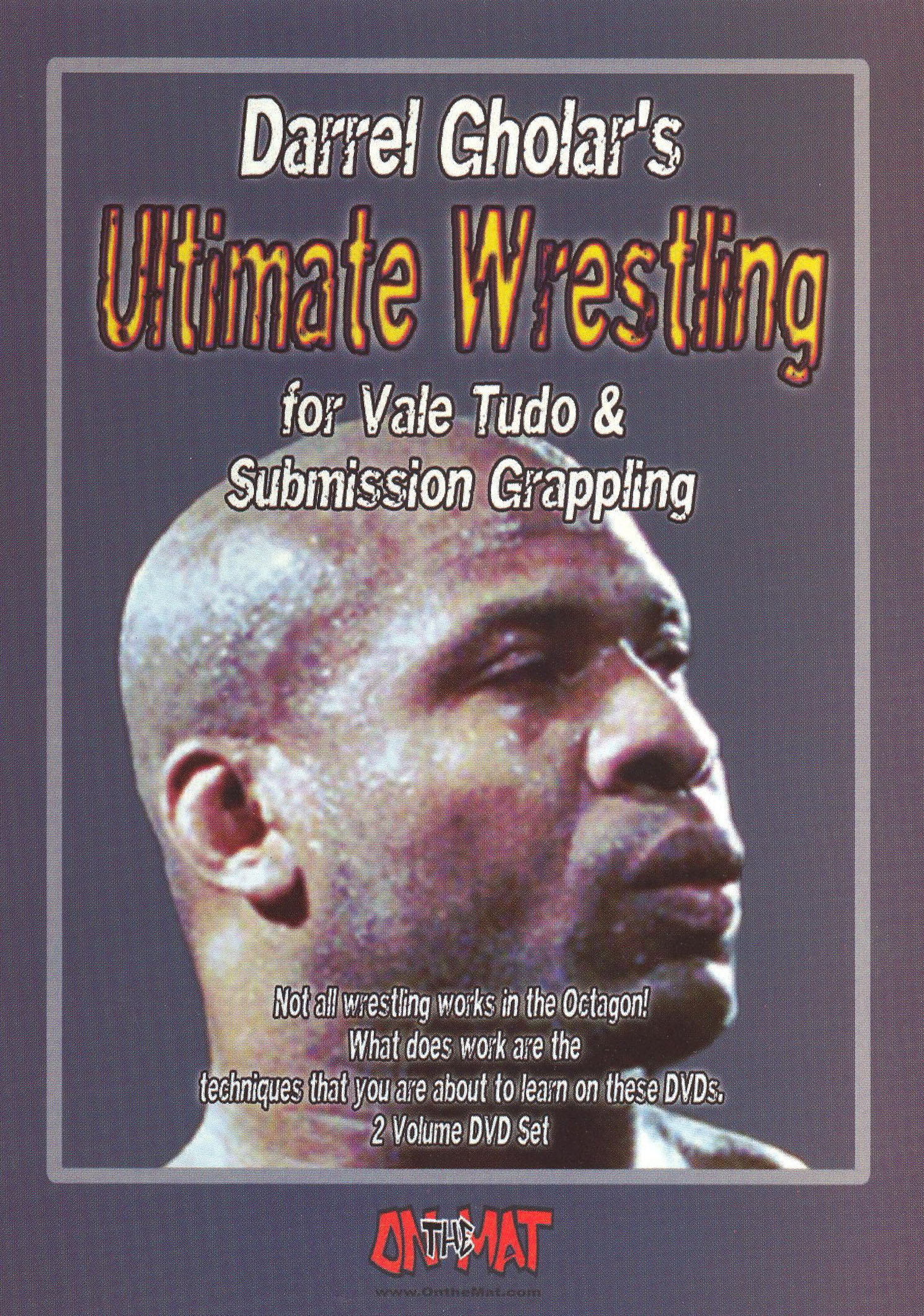 Darrel Gholar's Ultimate Wrestling for Vale Tudo and Submission Grappling