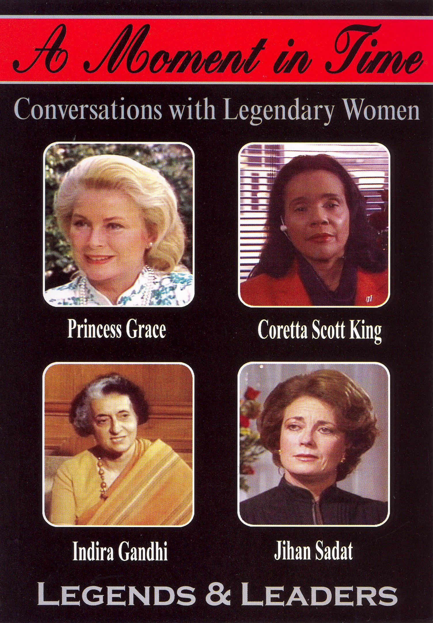 A Moment in Time: Conversations With Legendary Women - Legends & Leaders