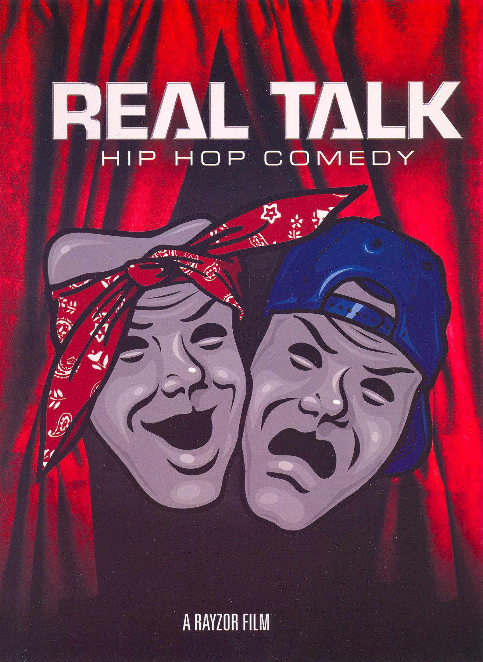 Real Talk: Hip Hop Comedy - Rayzor   Synopsis ...