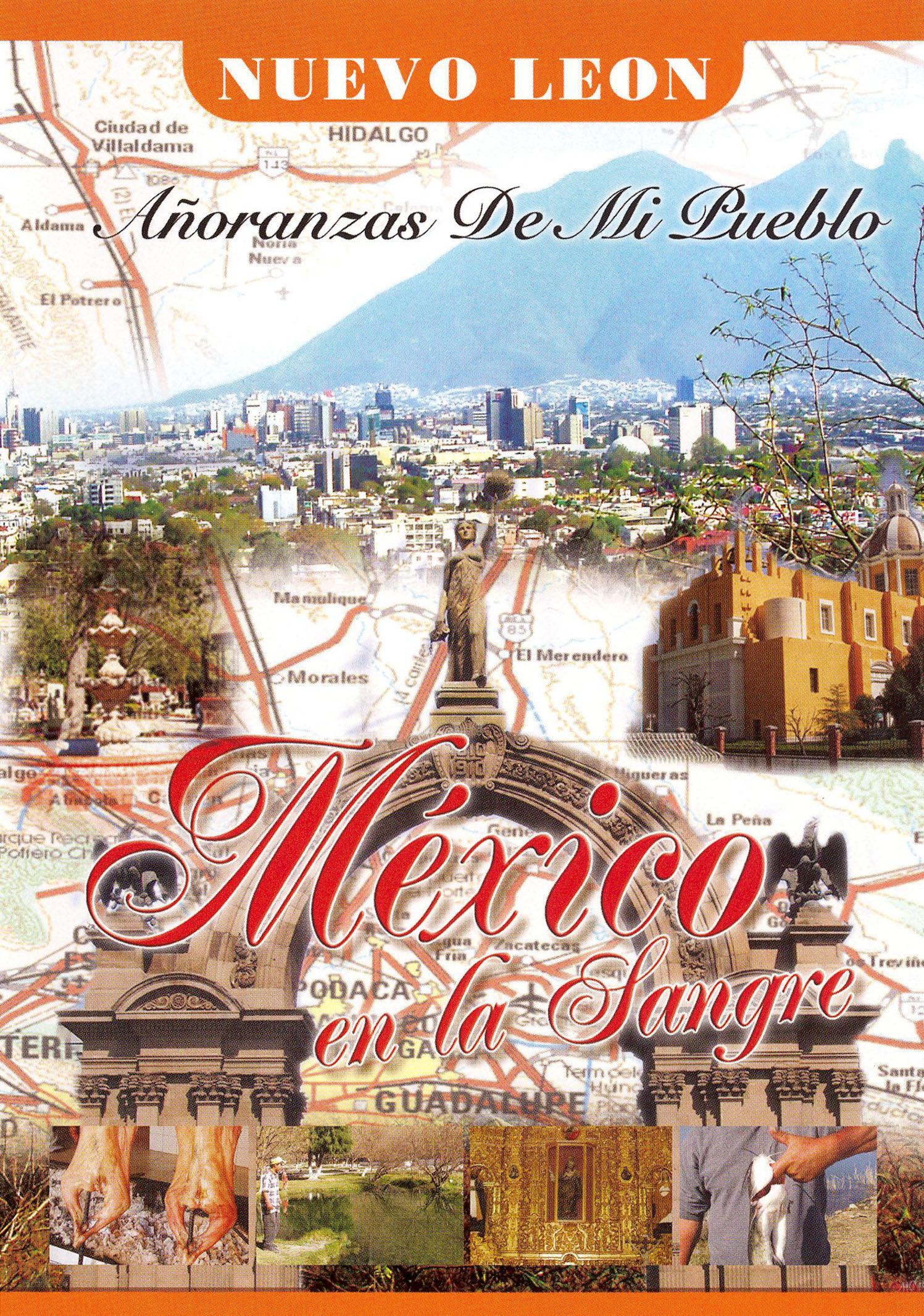 Mexico en la Sangre: Nuevo Leon