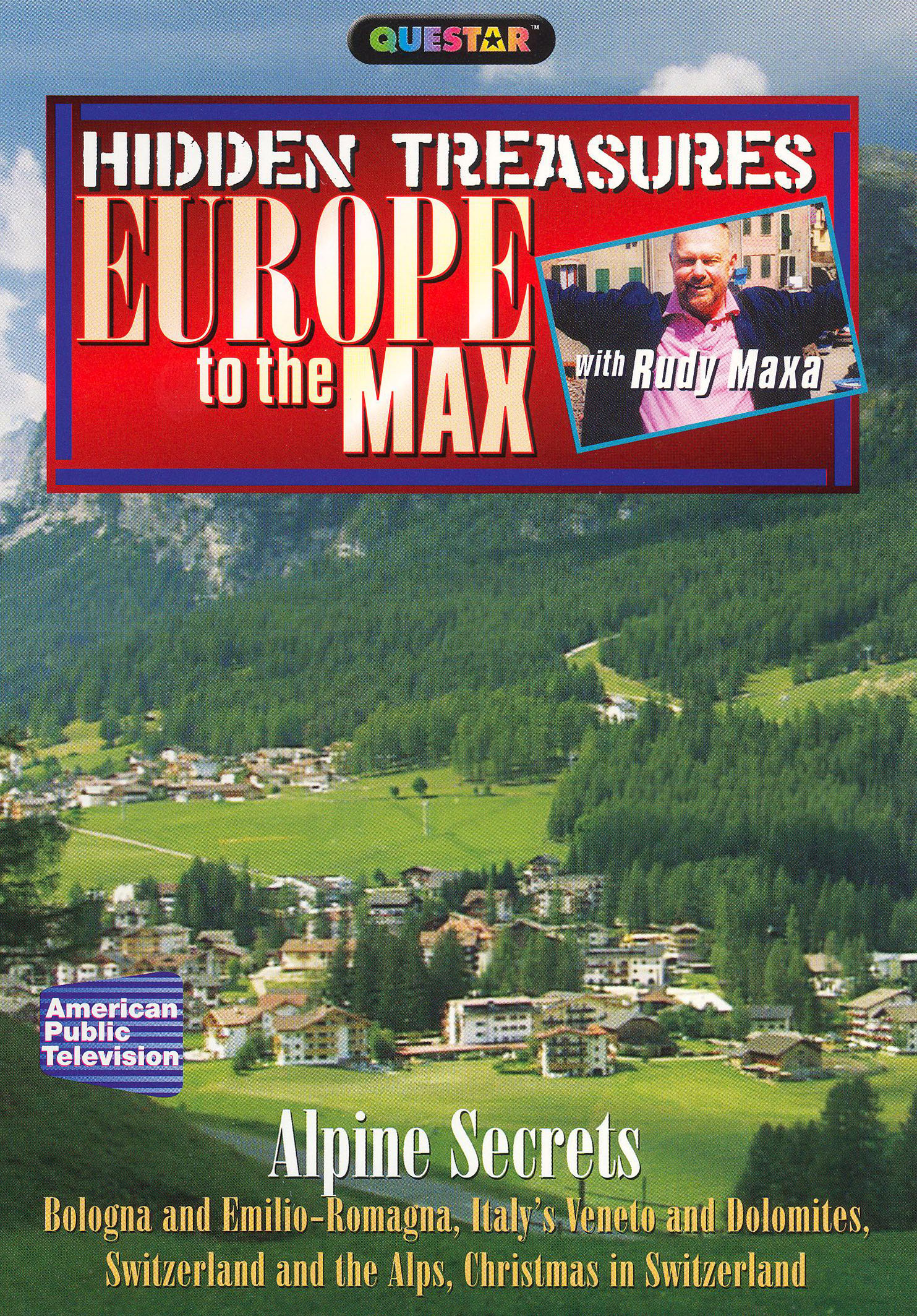 Rudy Maxa: Europe to the Max: Hidden Treasures - Alpine Secrets
