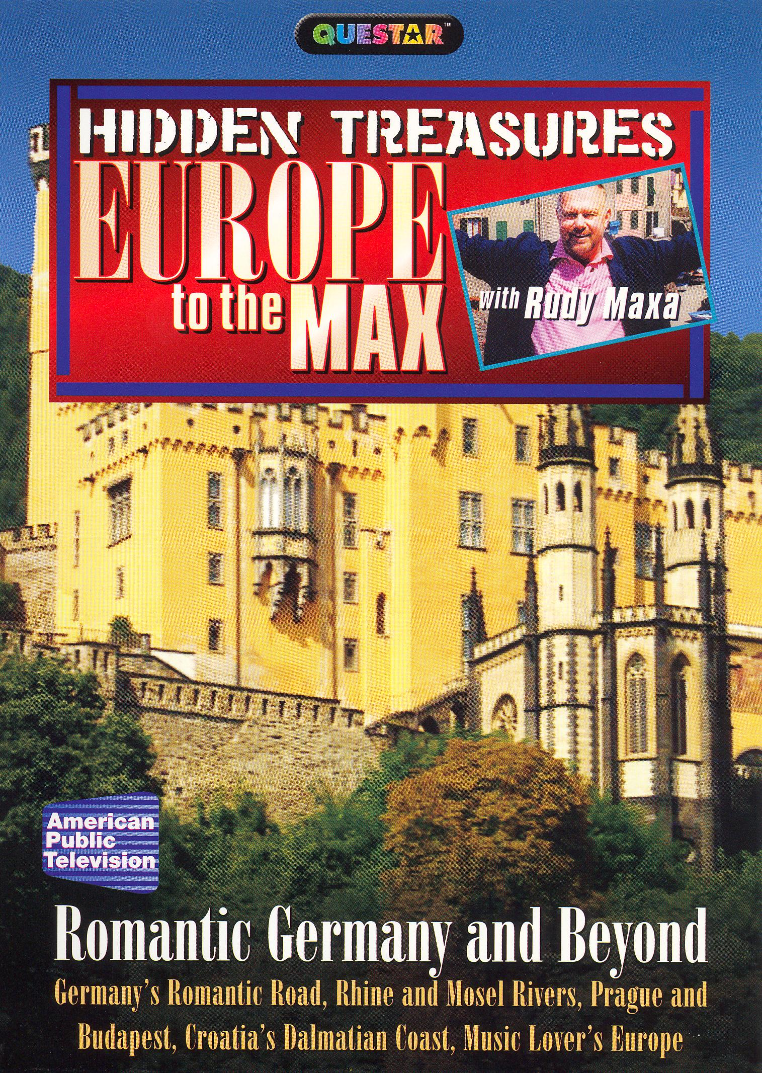 Rudy Maxa: Europe to the Max: Hidden Treasures - Romantic Germany and Beyond
