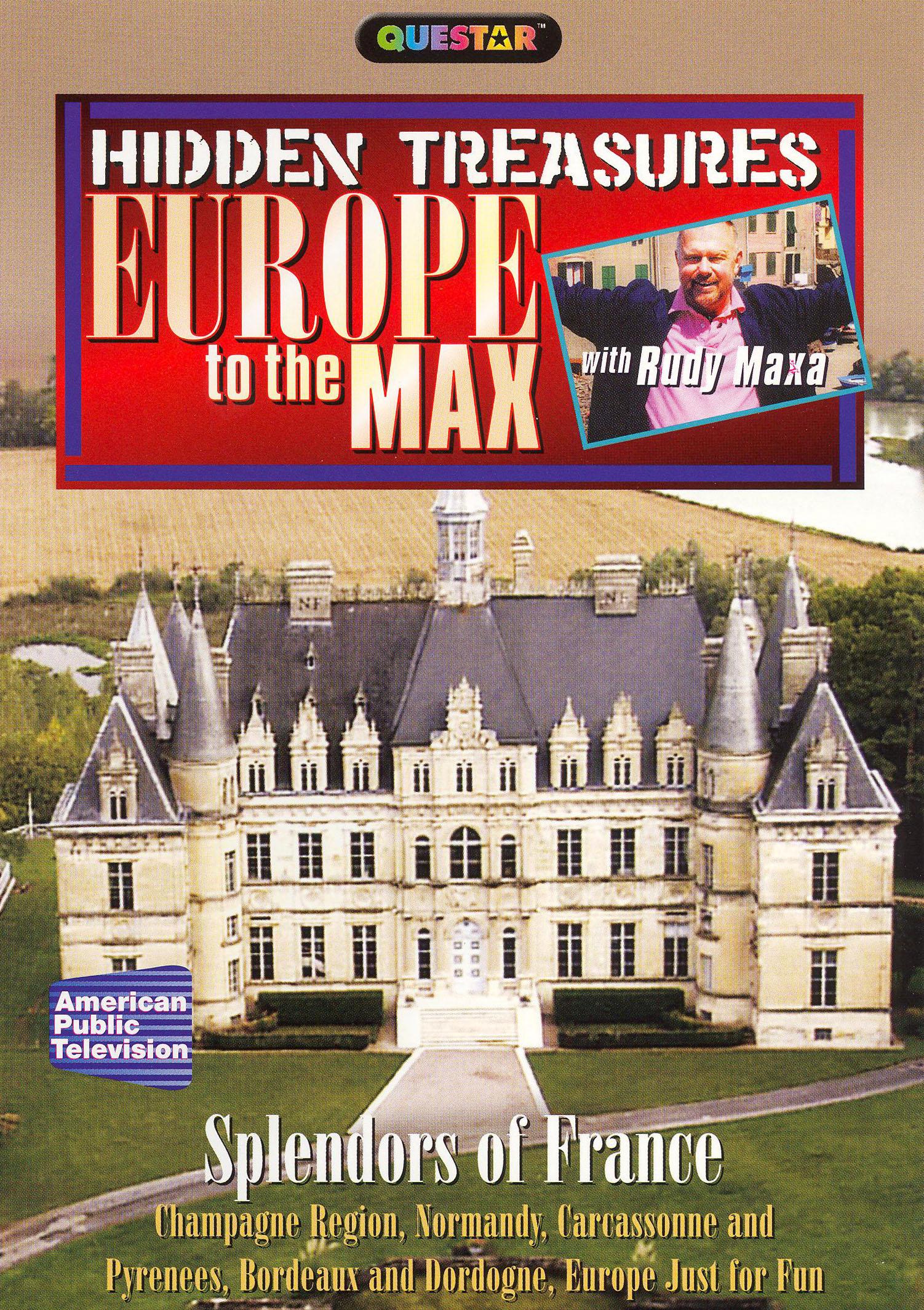 Rudy Maxa: Europe to the Max: Hidden Treasures - Splendors of France
