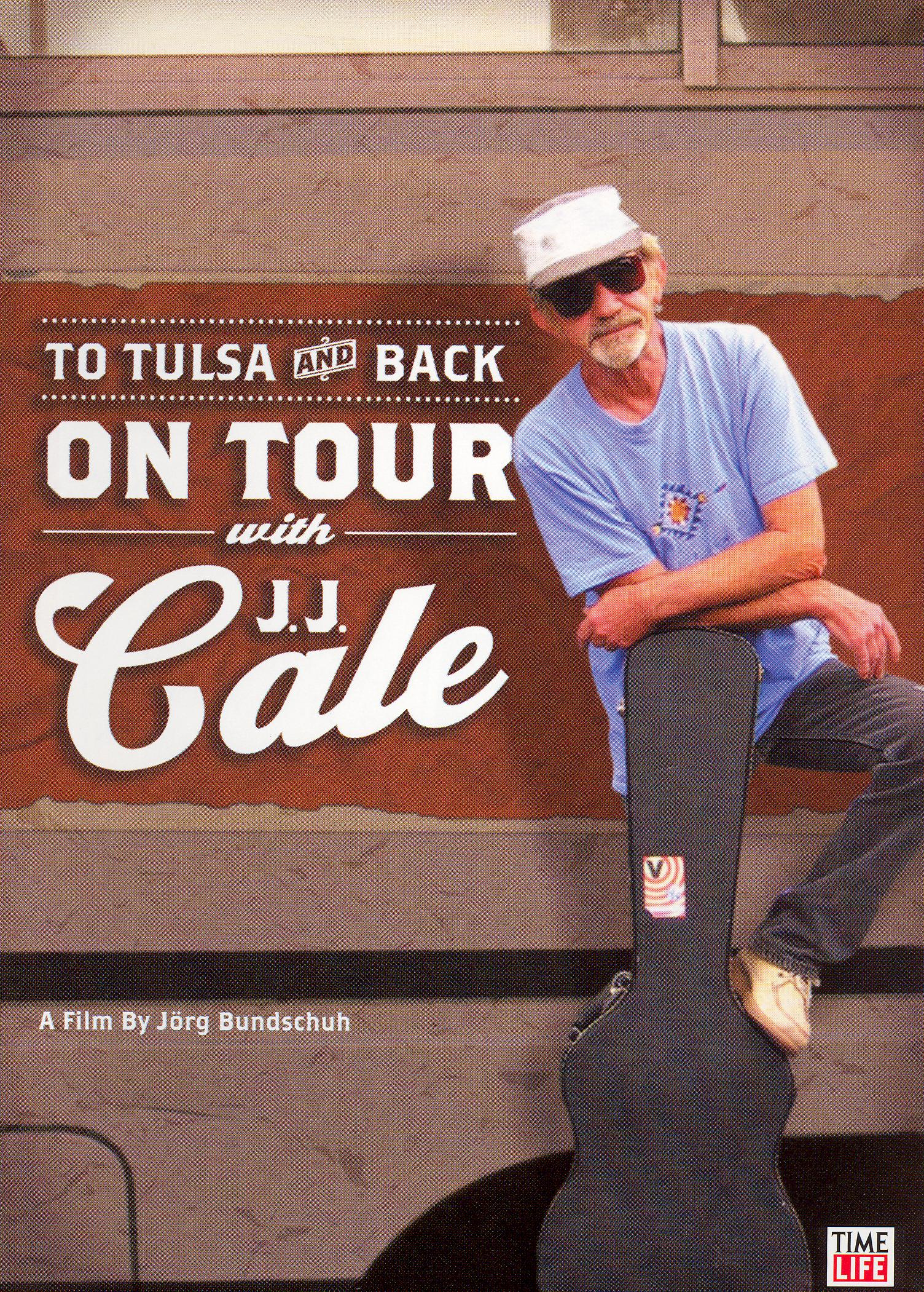 J.J. Cale: To Tulsa and Back