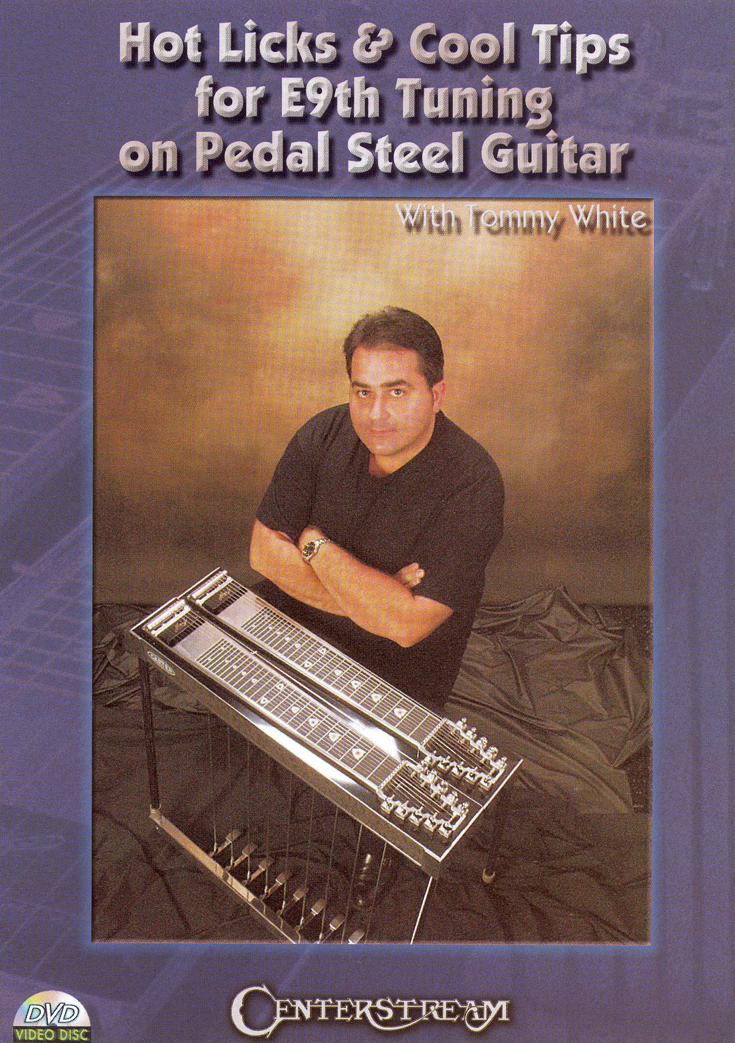 Tommy White: Hot Licks and Cool Tips for E9th Tuning on Pedal Steel Guitar